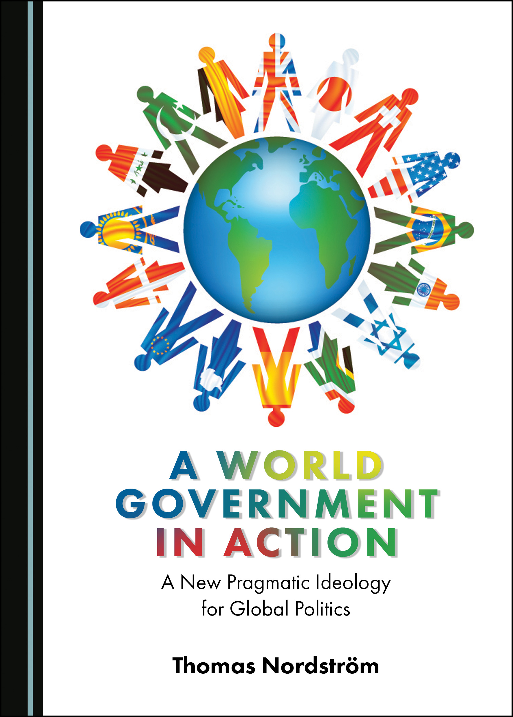 A World Government in Action: A New Pragmatic Ideology for Global Politics