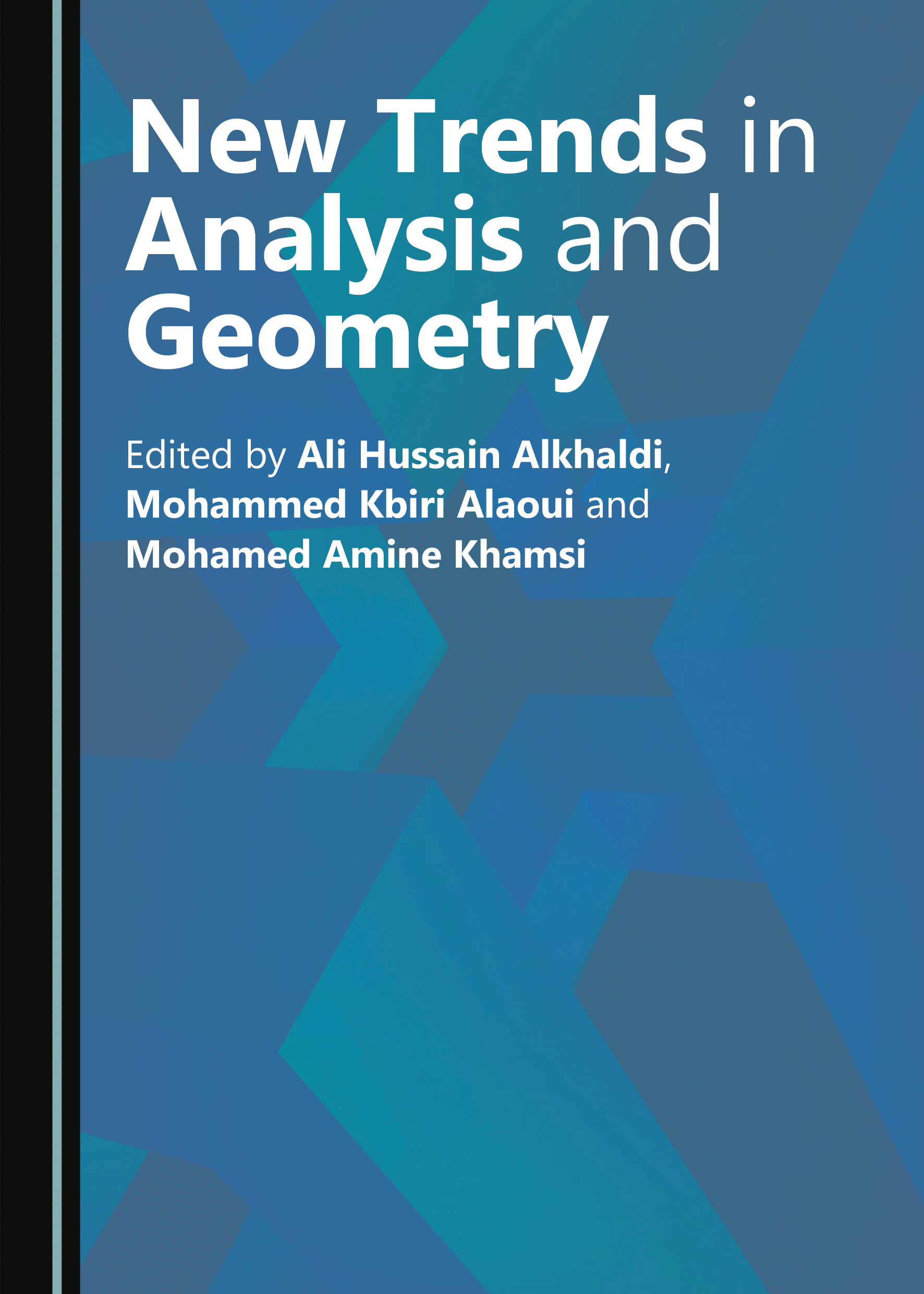 New Trends in Analysis and Geometry