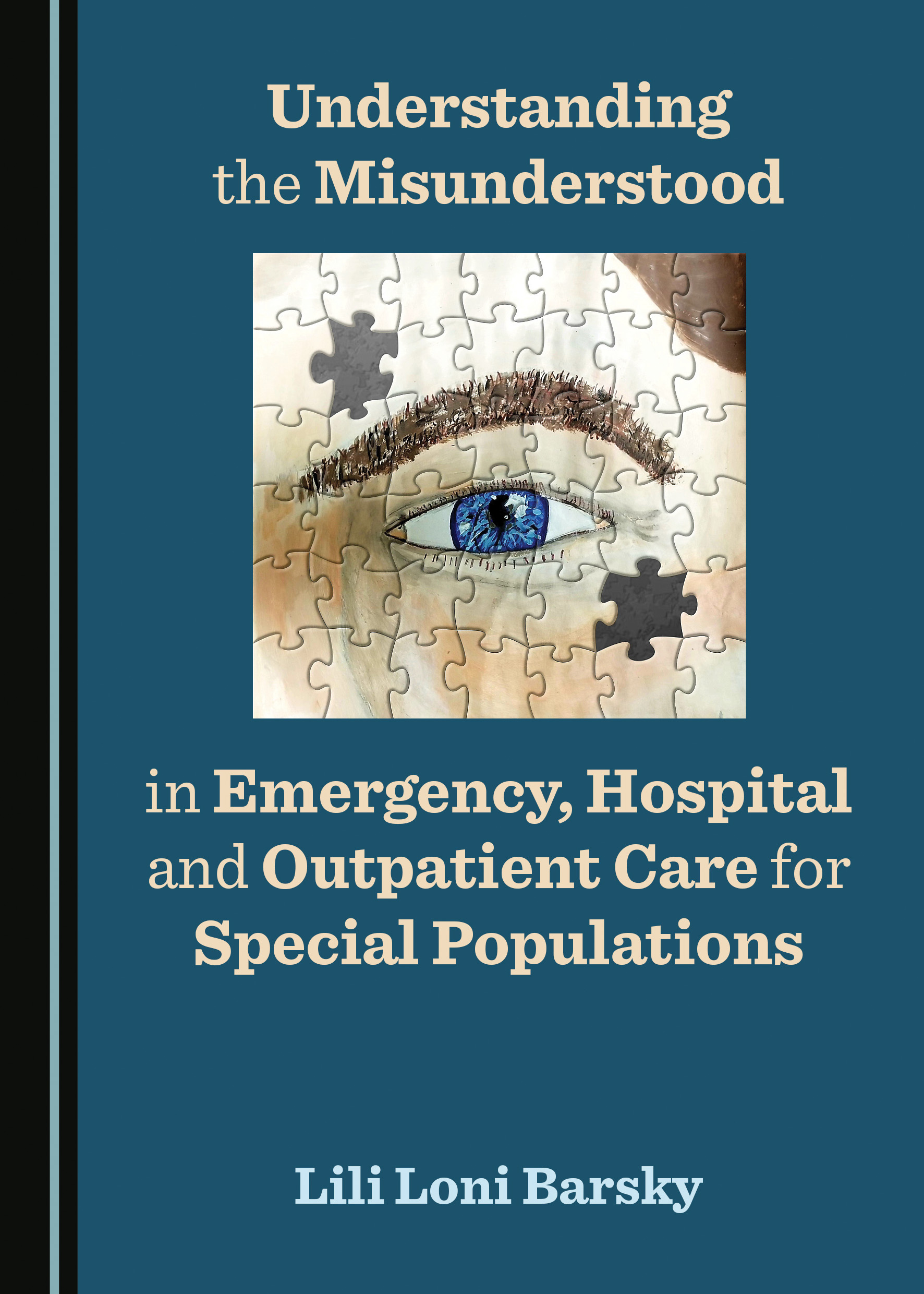 Understanding the Misunderstood in Emergency, Hospital and Outpatient Care for Special Populations