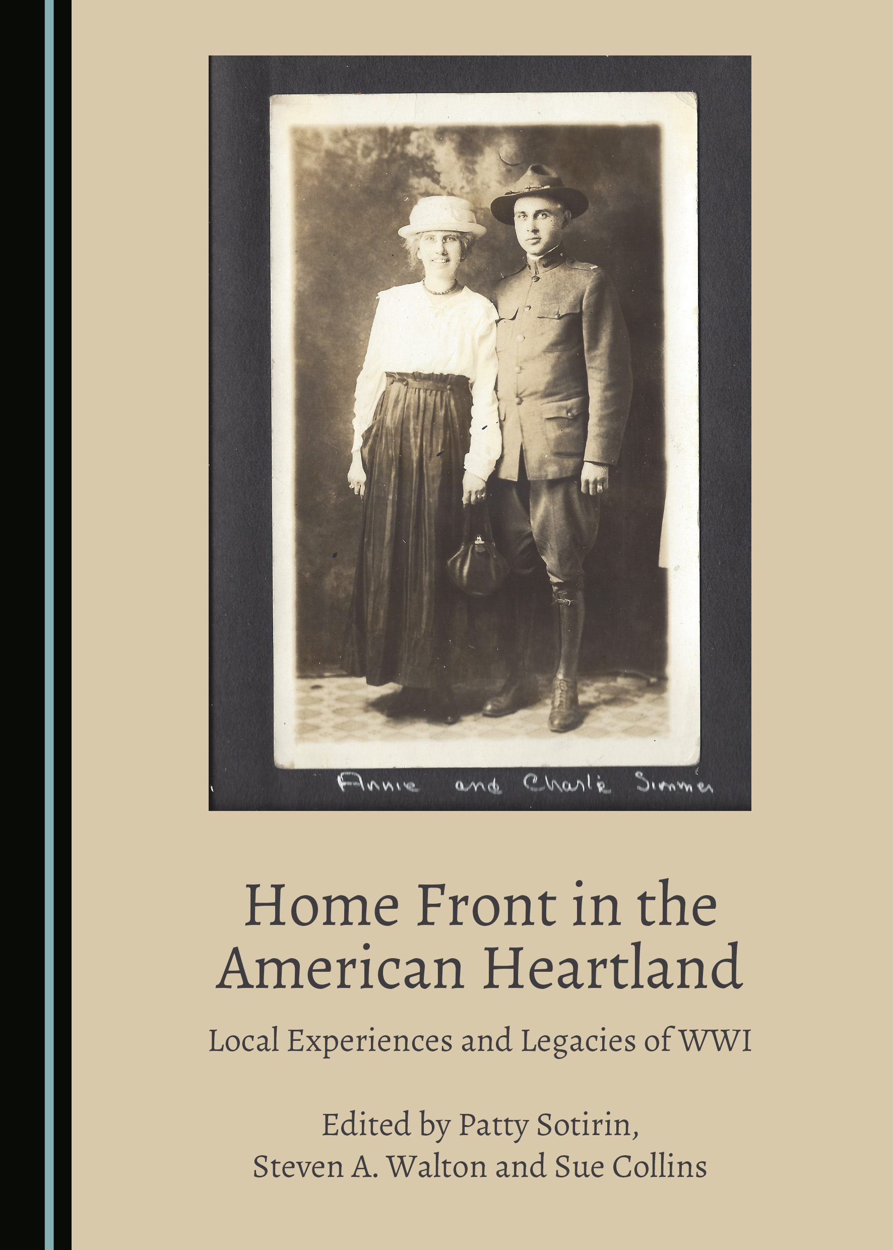 Home Front in the American Heartland: Local Experiences and Legacies of WWI