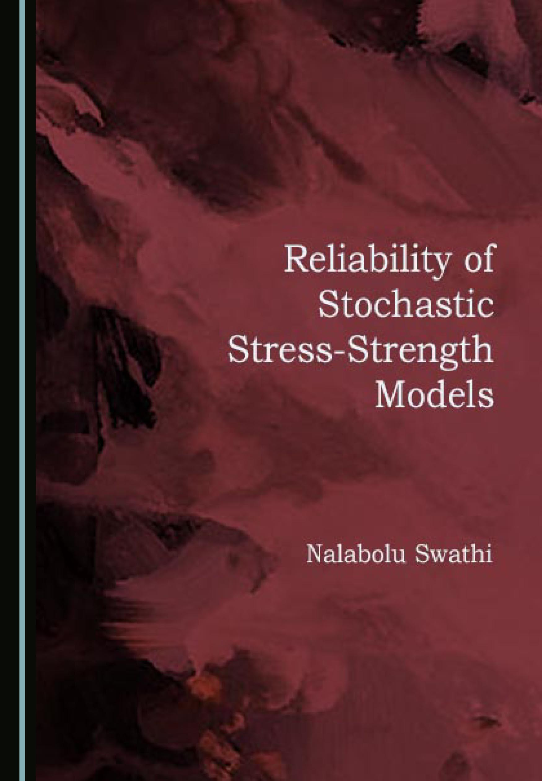 Reliability of Stochastic Stress-Strength Models