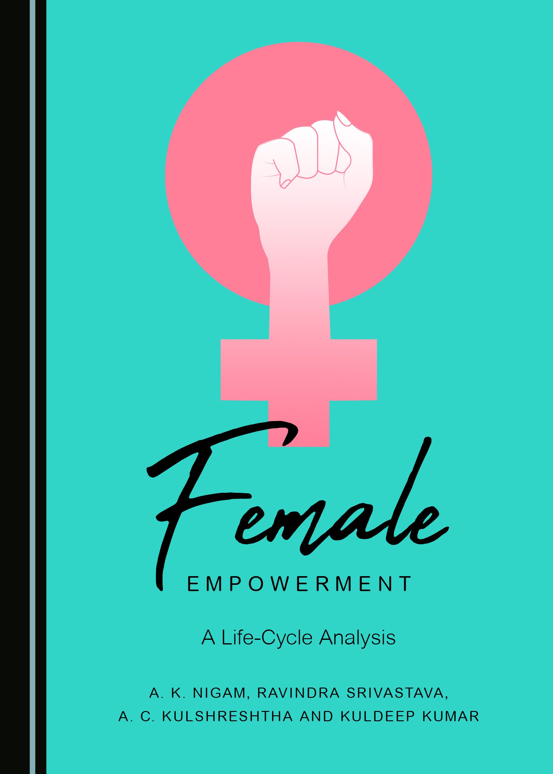 Female Empowerment: A Life-Cycle Analysis