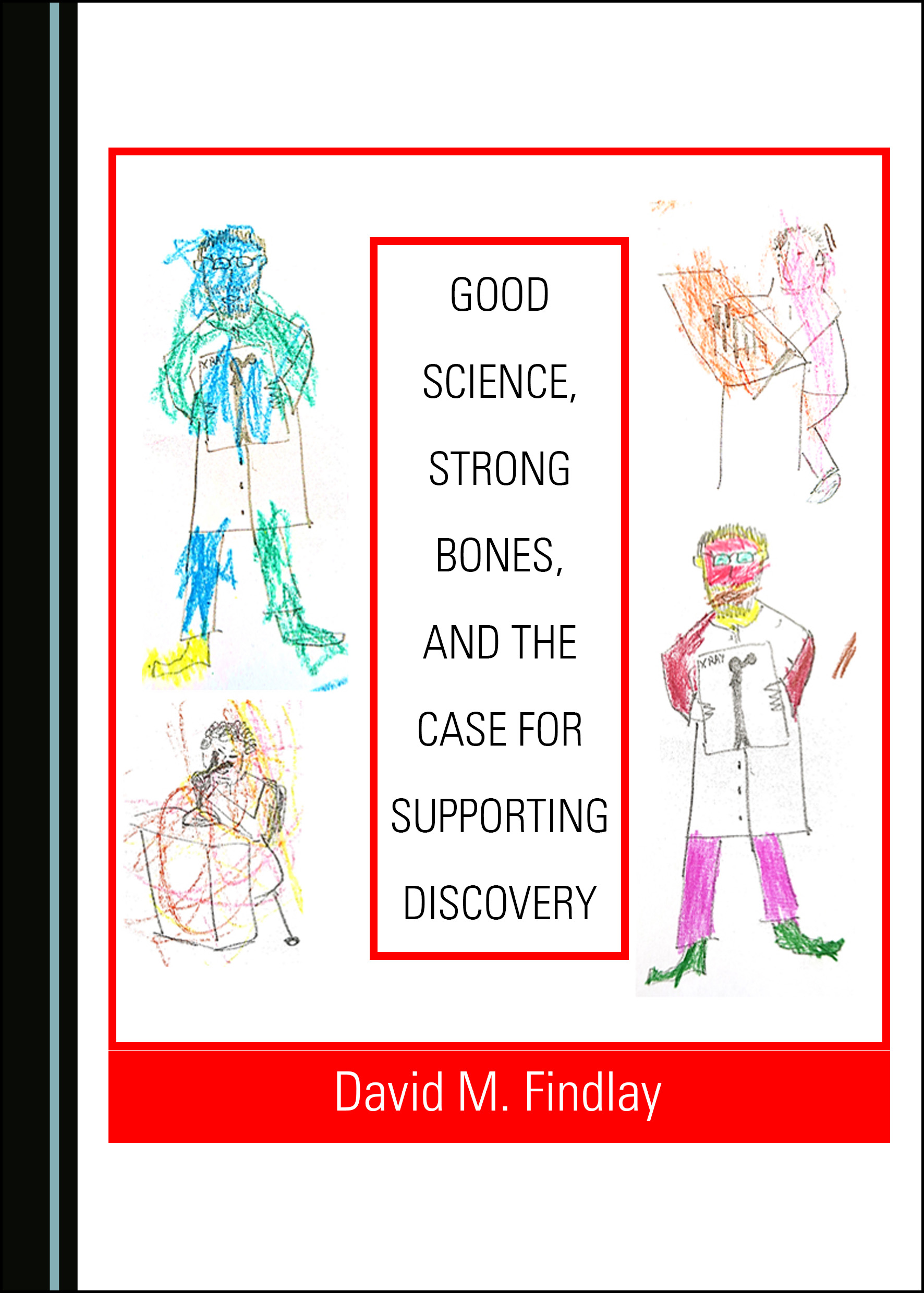 Good Science, Strong Bones, and the Case for Supporting Discovery
