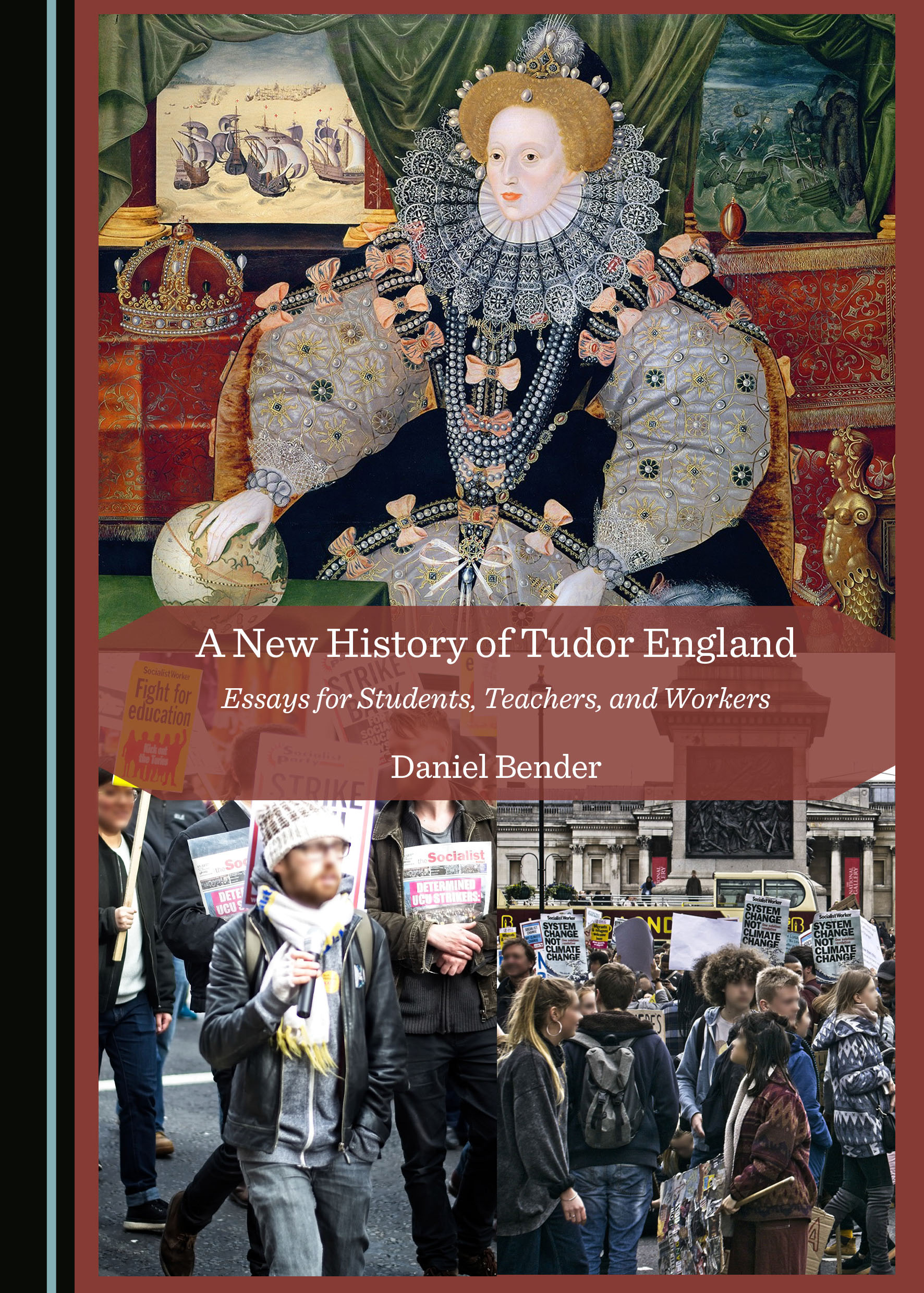 A New History of Tudor England: Essays for Students, Teachers, and Workers
