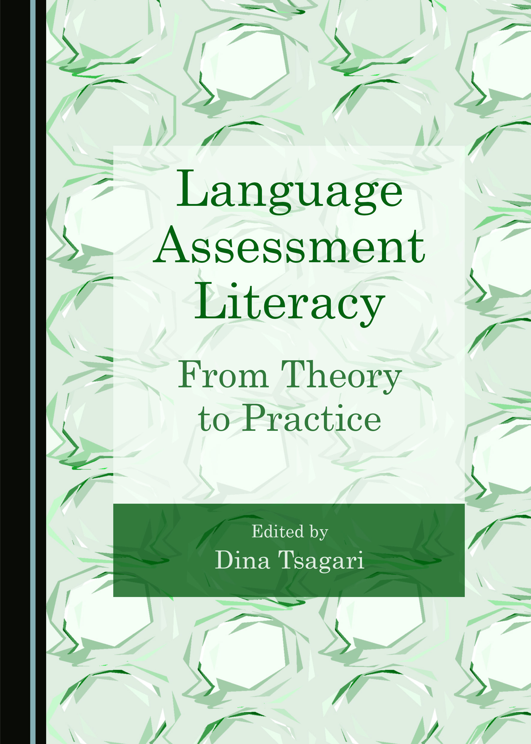Language Assessment Literacy: From Theory to Practice