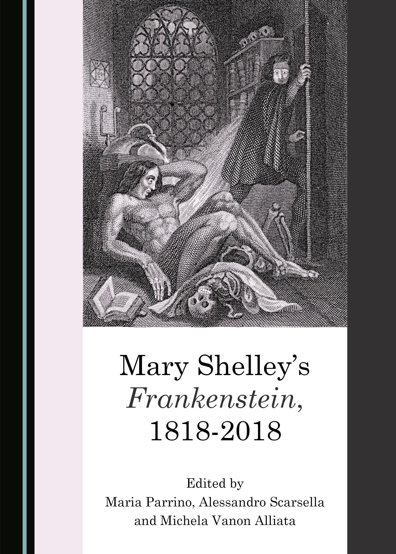 Mary Shelley's Frankenstein, 1818-2018