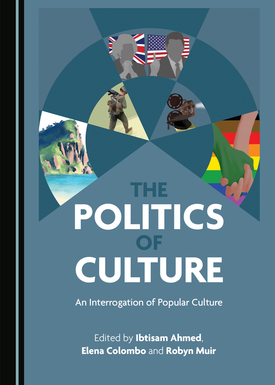 The Politics of Culture: An Interrogation of Popular Culture