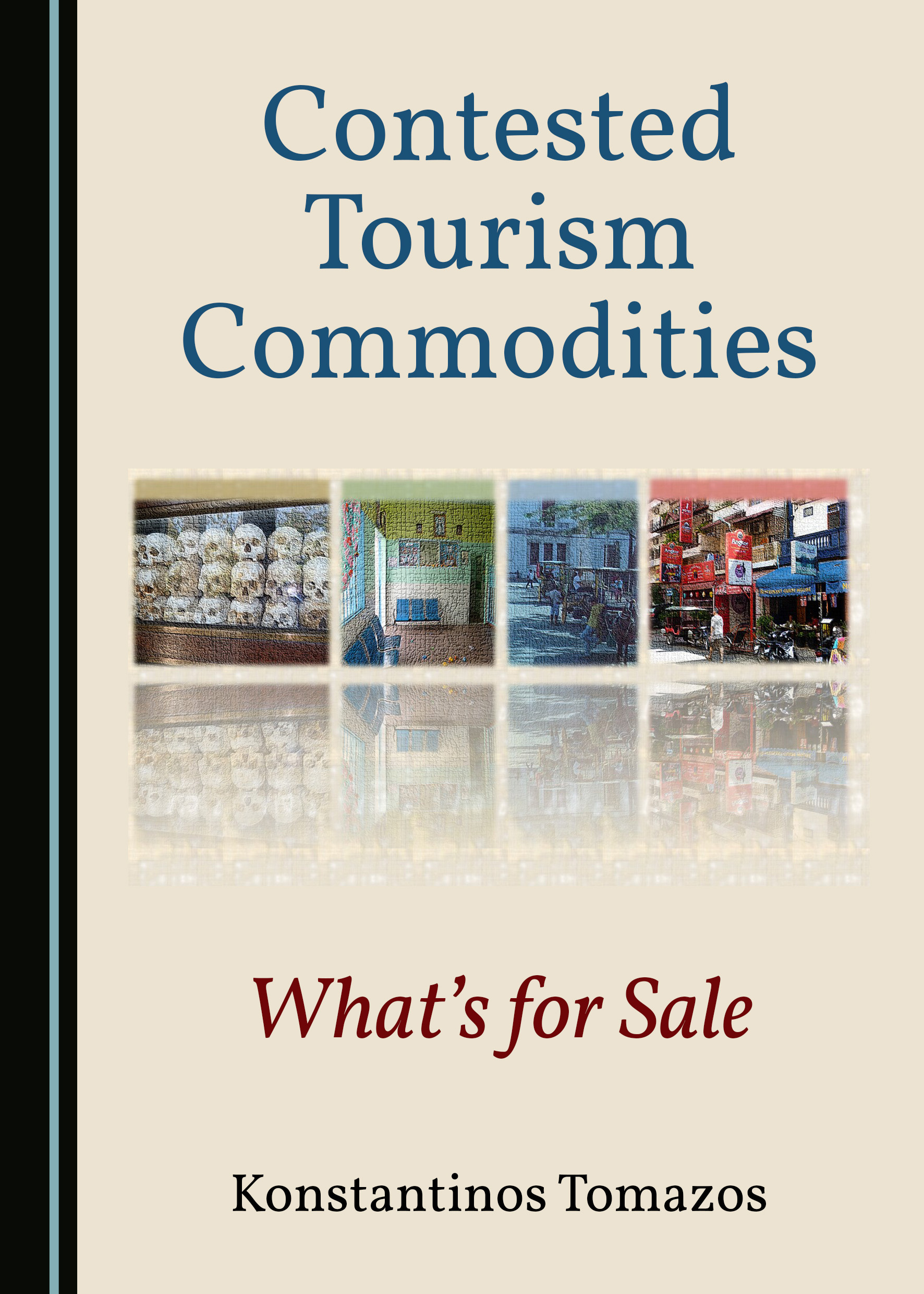 Contested Tourism Commodities: What's for Sale