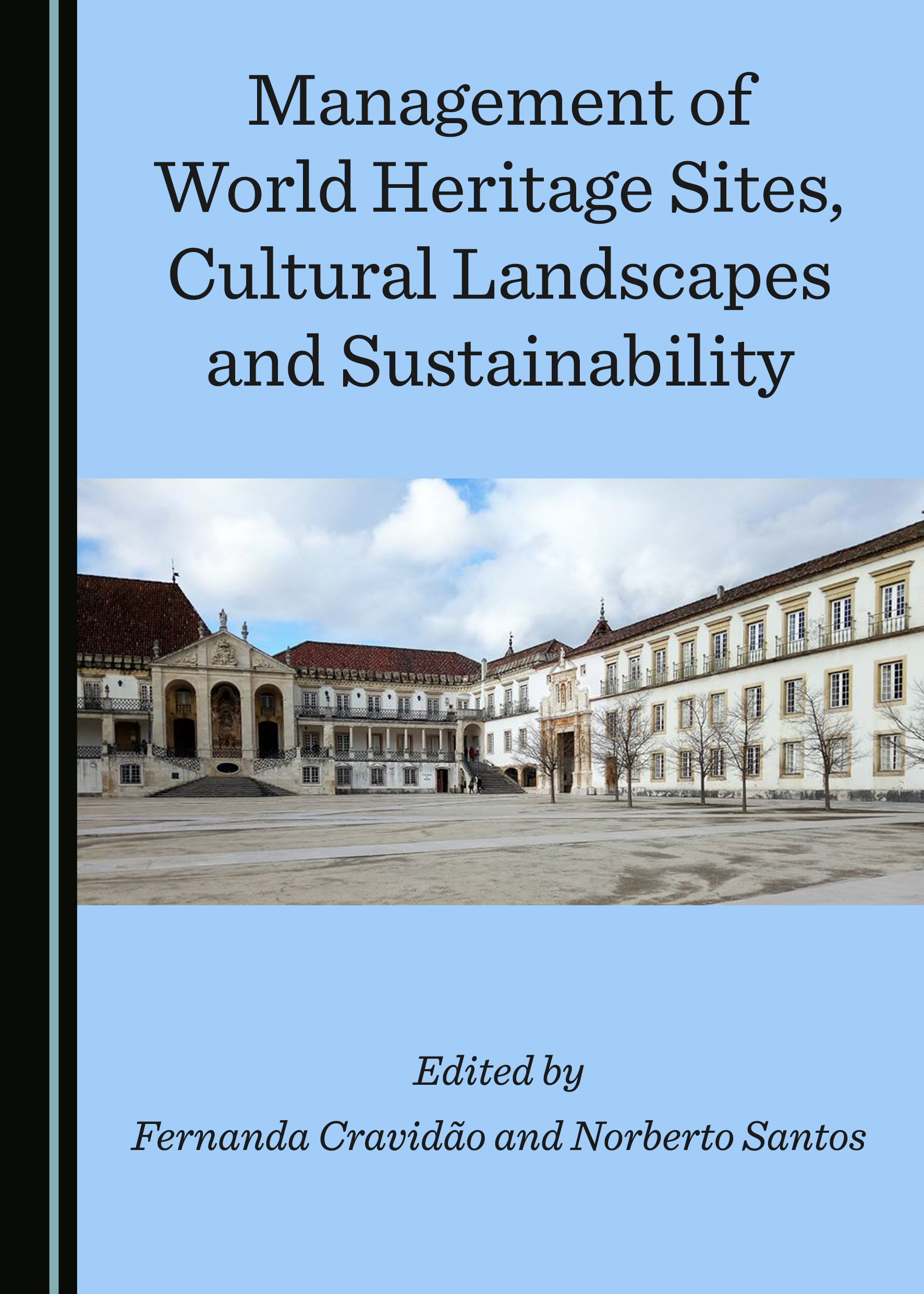 Management of World Heritage Sites, Cultural Landscapes and Sustainability