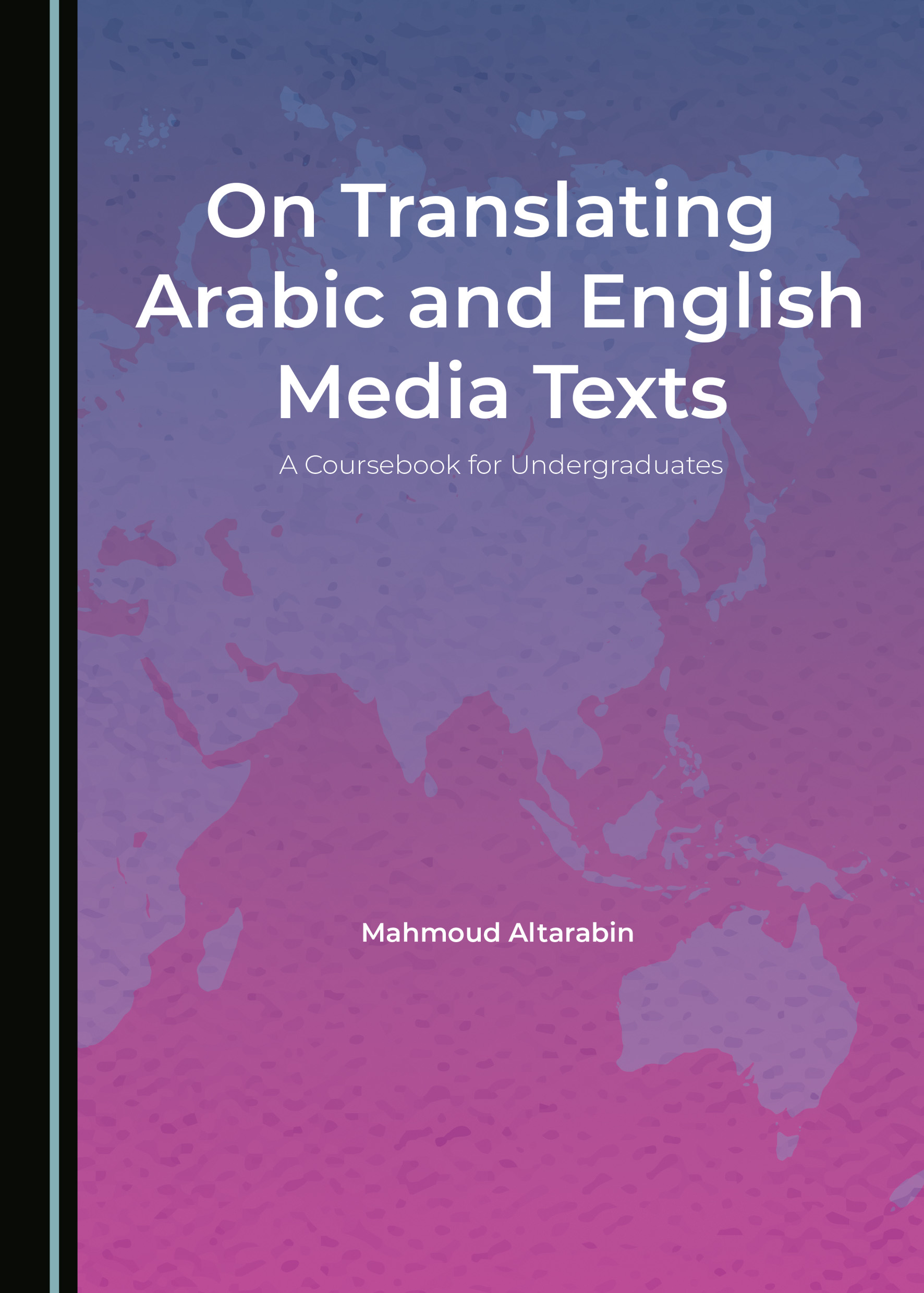 On Translating Arabic and English Media Texts: A Coursebook for Undergraduates