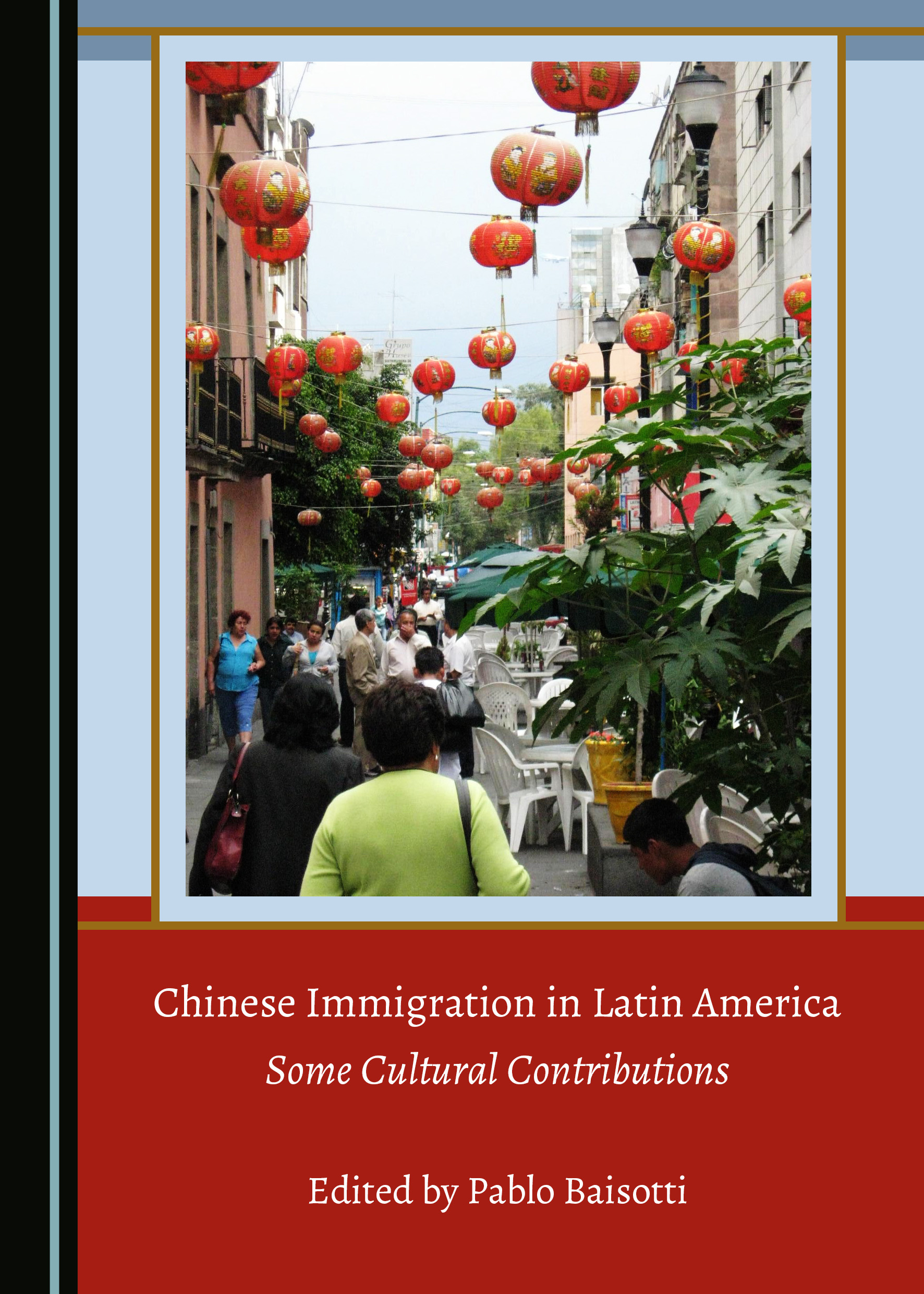 Chinese Immigration in Latin America: Some Cultural Contributions