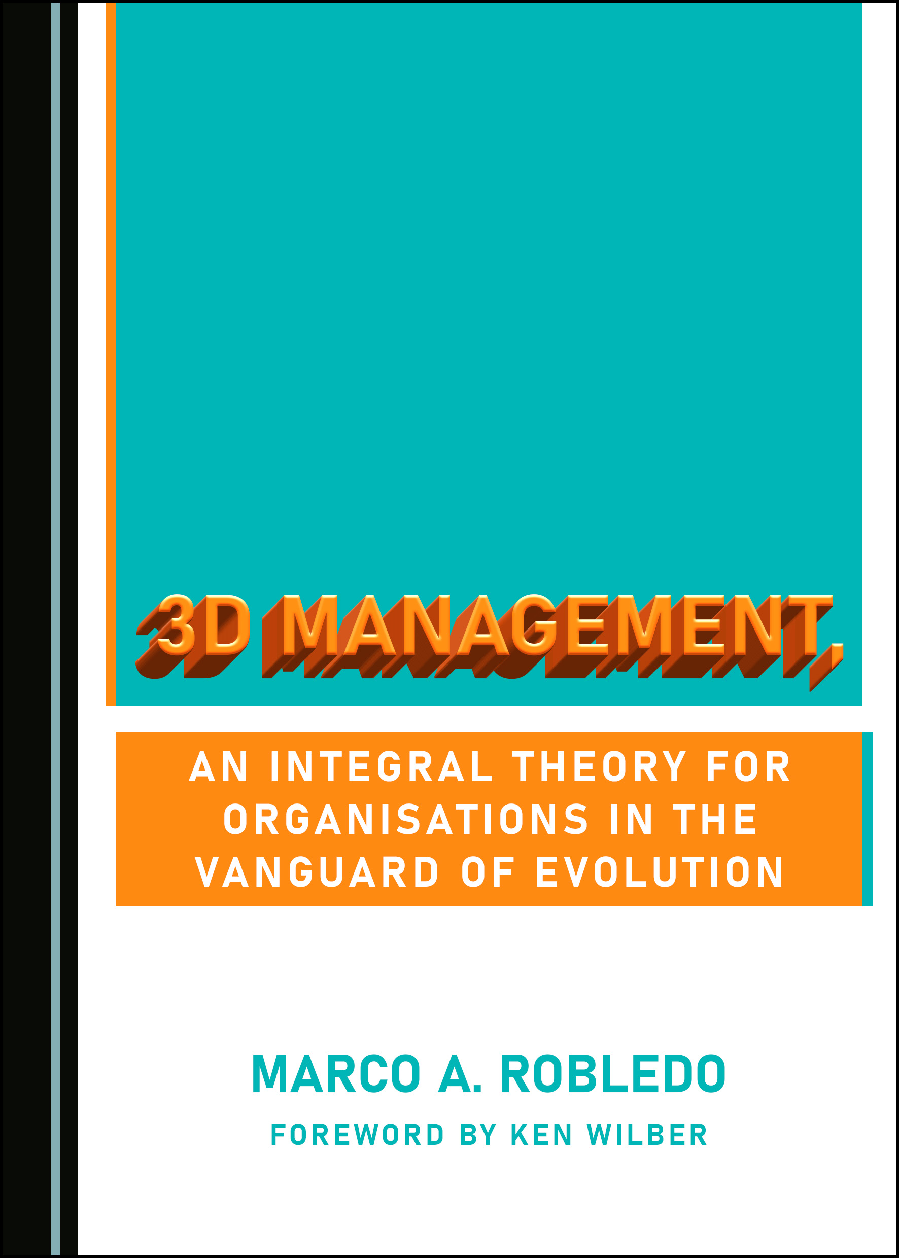 3D Management, an Integral Theory for Organisations in the Vanguard of Evolution