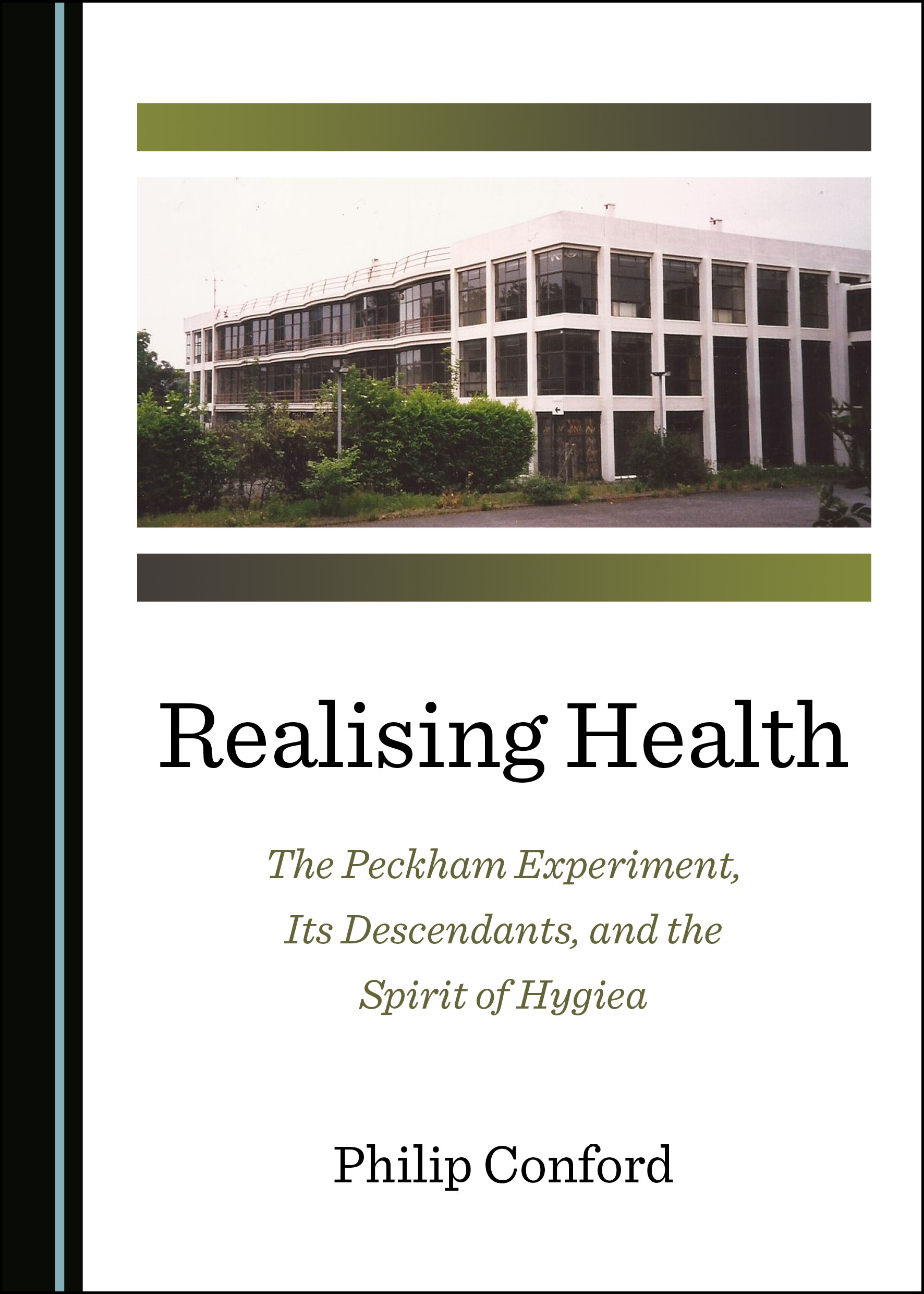 Realising Health: The Peckham Experiment, Its Descendants, and the Spirit of Hygiea