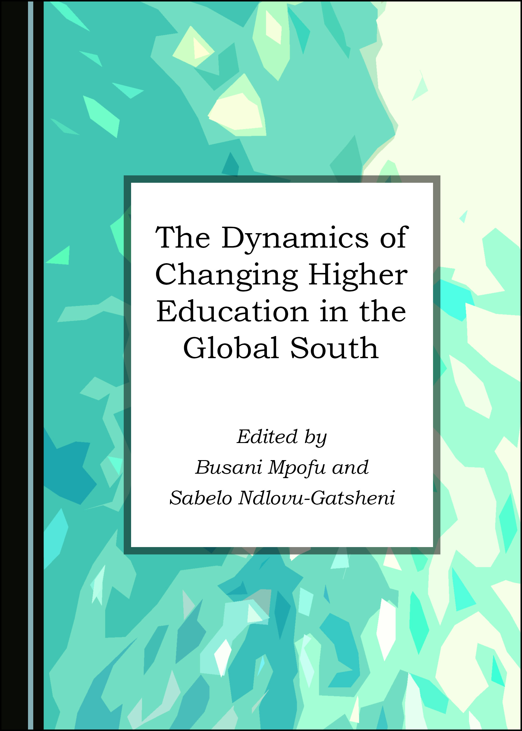 The Dynamics of Changing Higher Education in the Global South