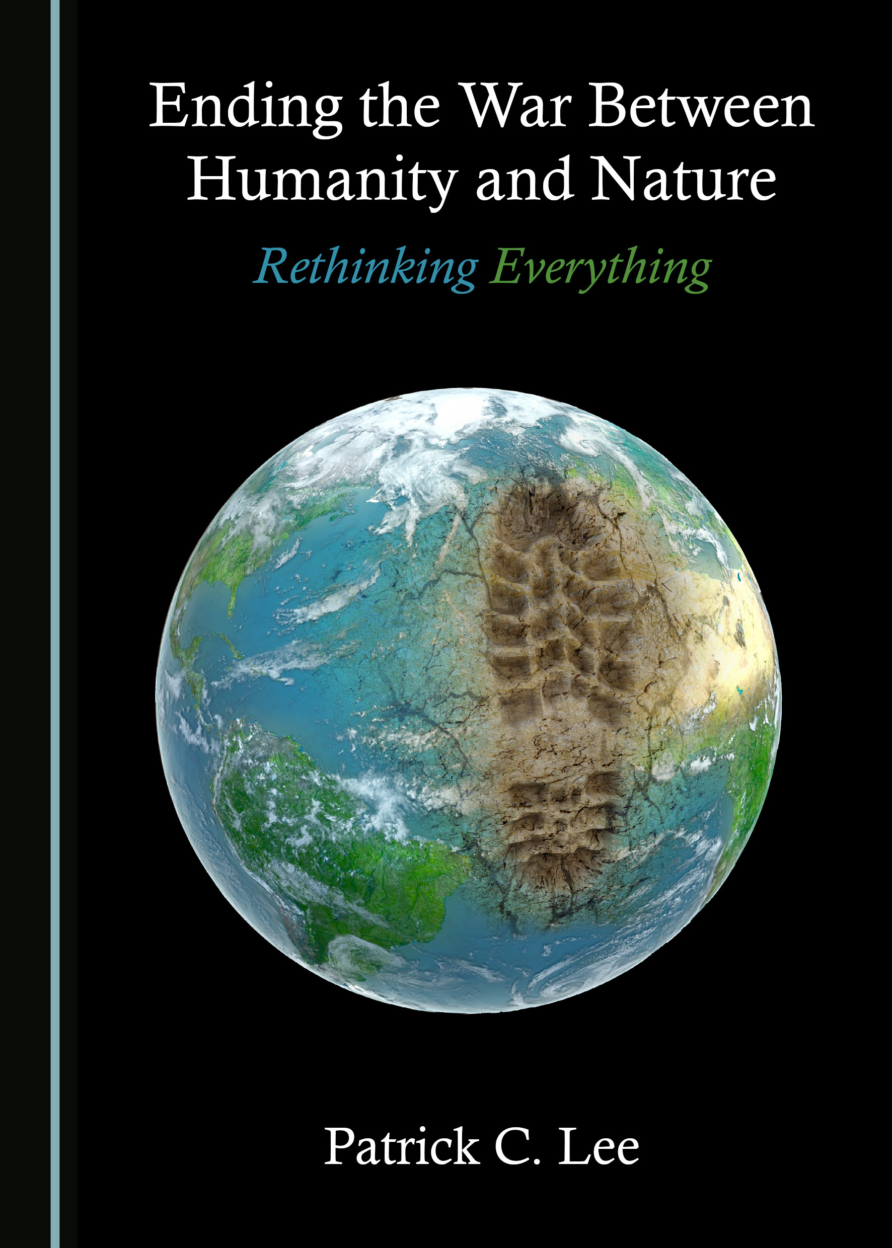 Ending the War Between Humanity and Nature: Rethinking Everything