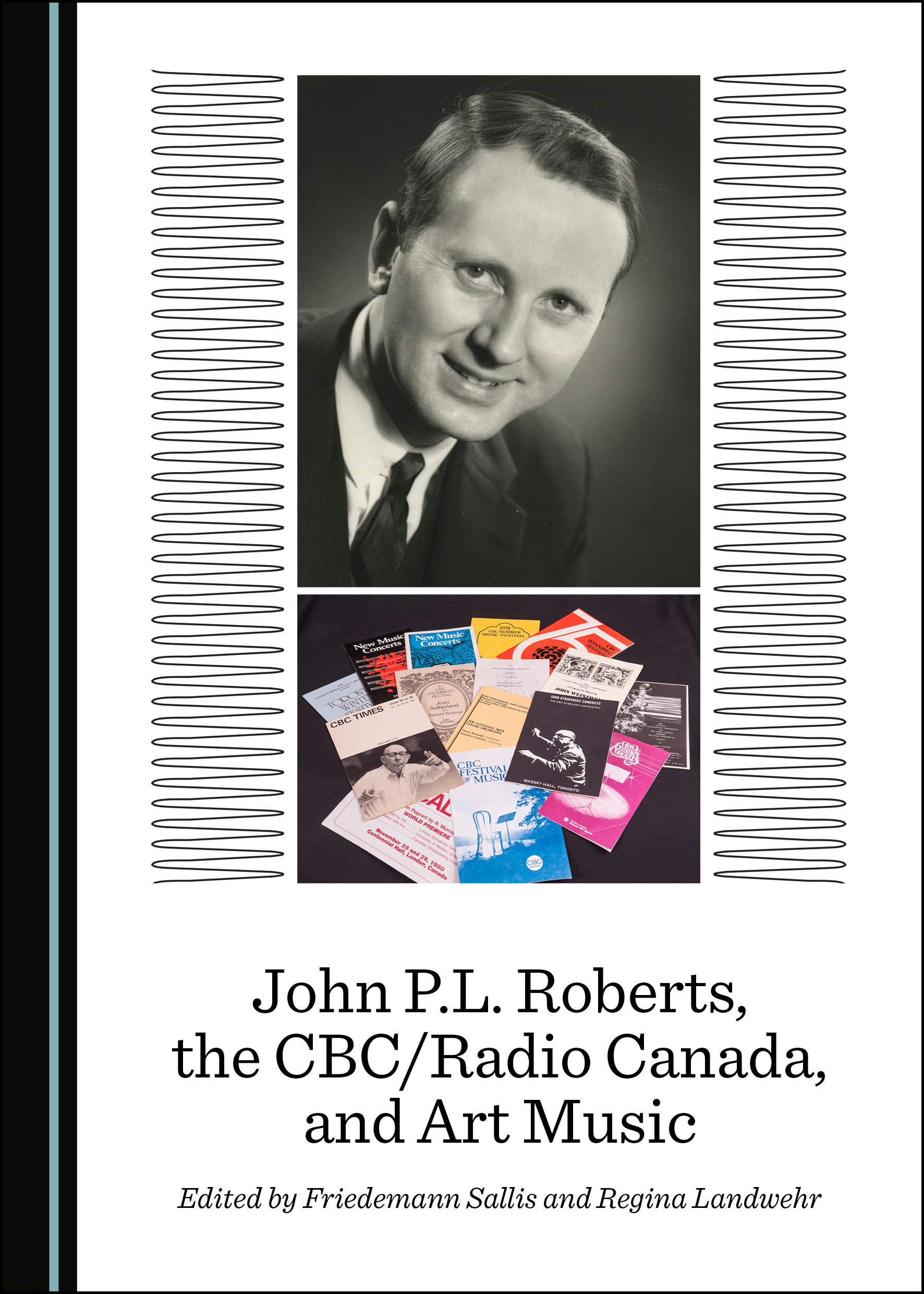 John P.L. Roberts, the CBC/Radio Canada, and Art Music