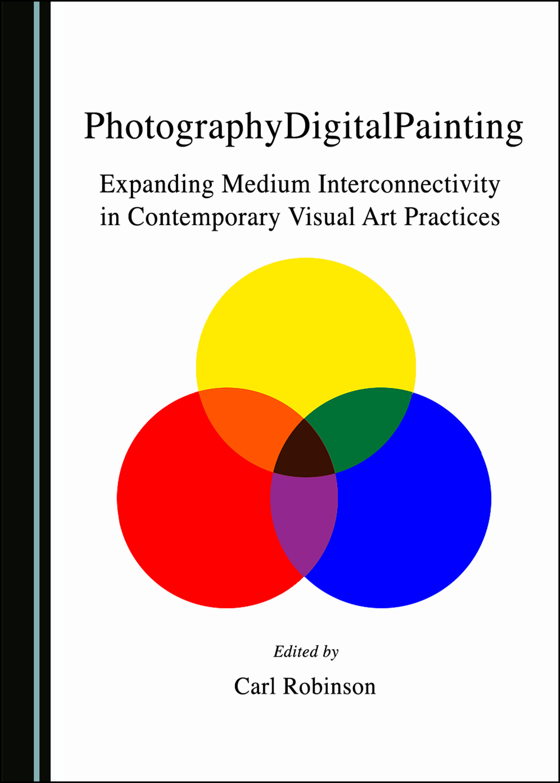 PhotographyDigitalPainting: Expanding Medium Interconnectivity in Contemporary Visual Art Practices