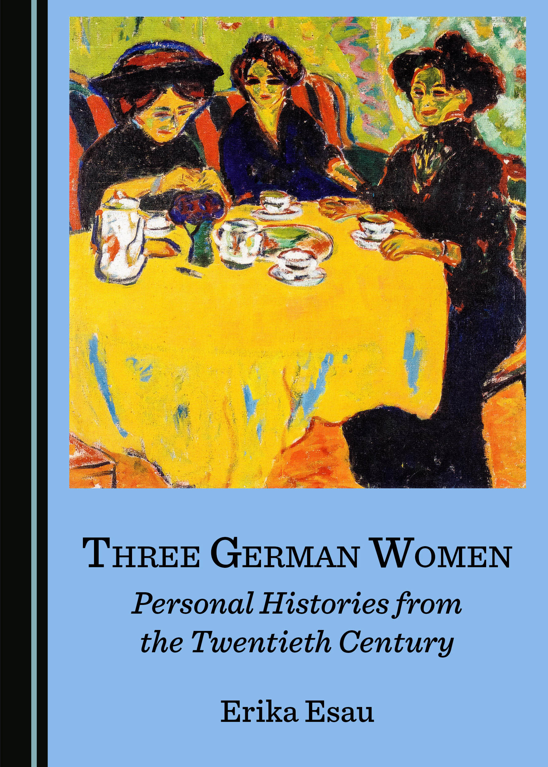 Three German Women: Personal Histories from the Twentieth Century