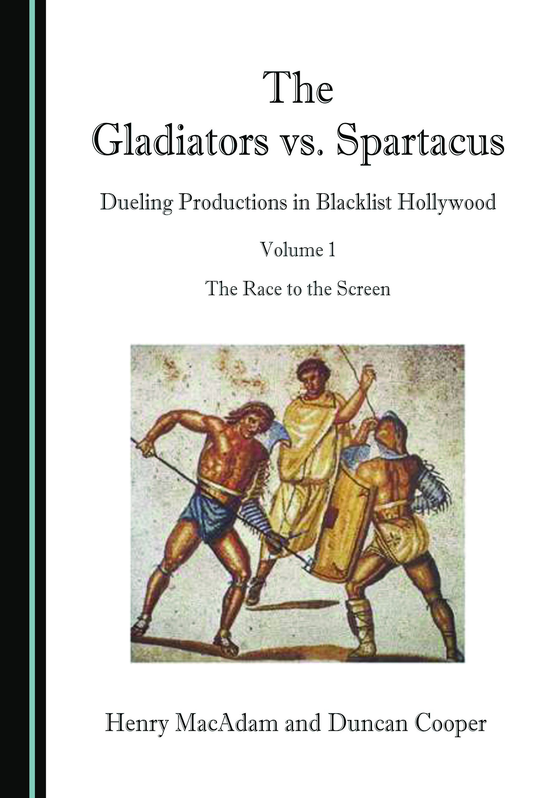 The Gladiators vs. Spartacus, Volume 1: Dueling Productions in Blacklist Hollywood