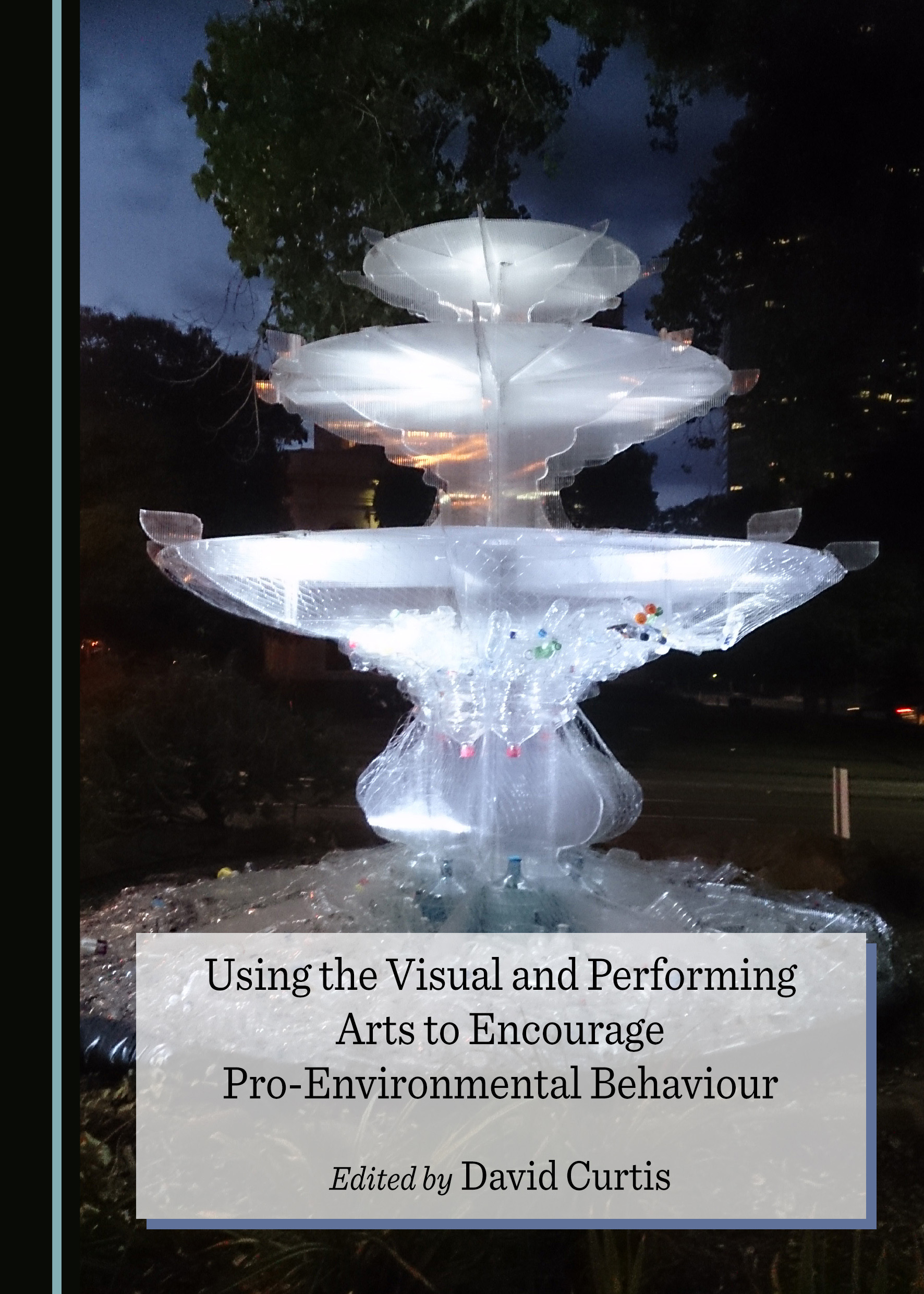 Using the Visual and Performing Arts to Encourage Pro-Environmental Behaviour