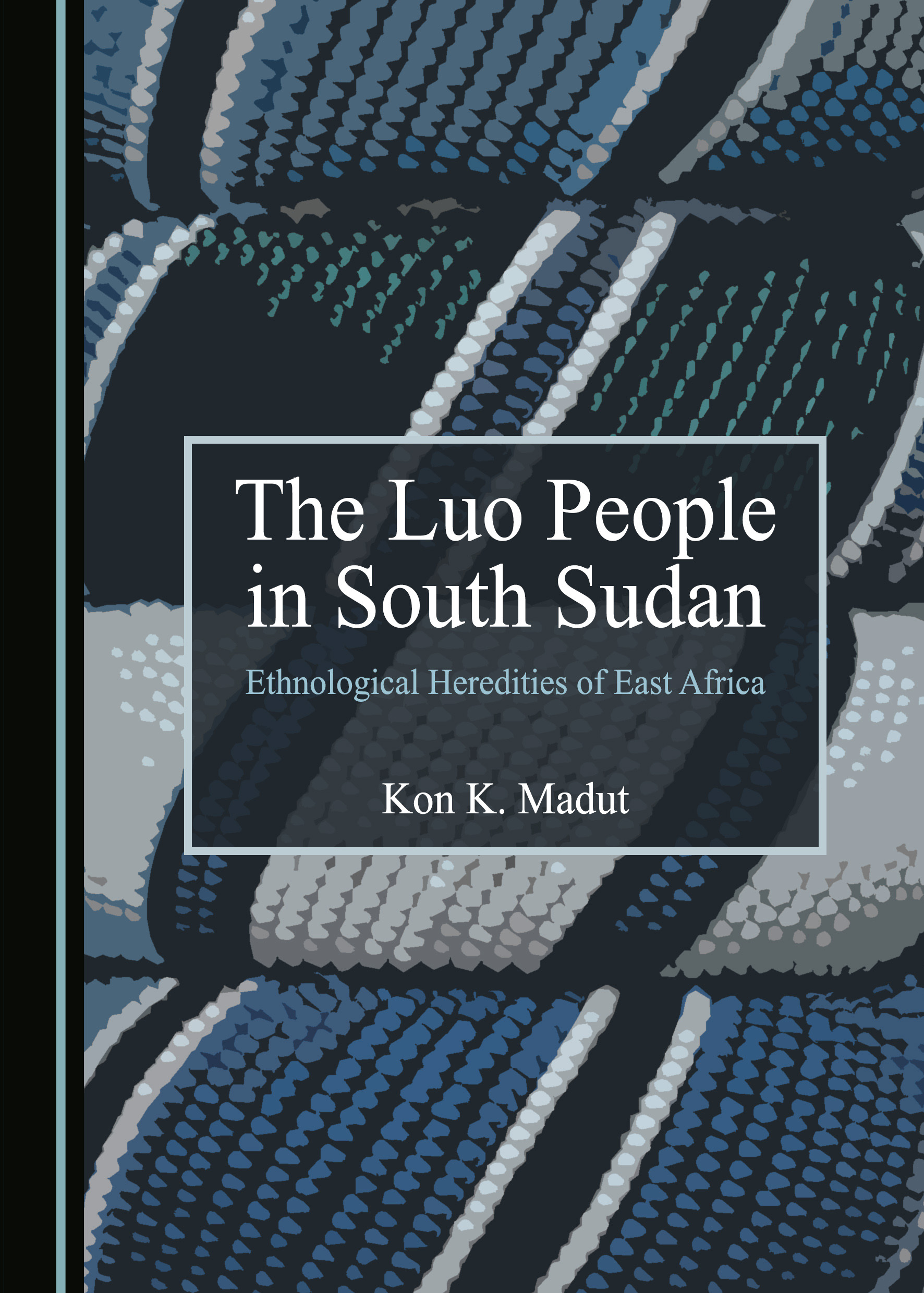 The Luo People in South Sudan: Ethnological Heredities of East Africa