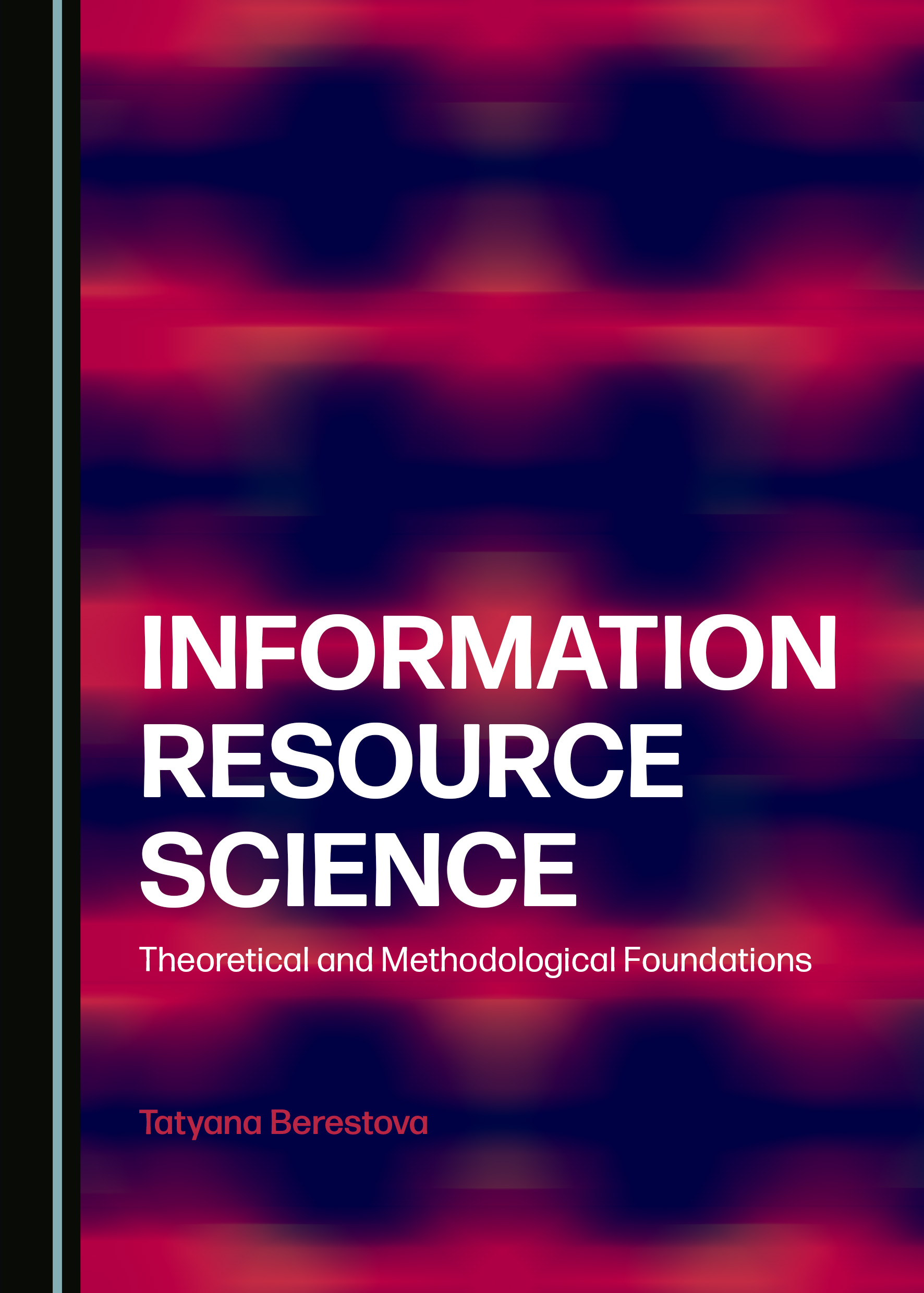Information Resource Science: Theoretical and Methodological Foundations