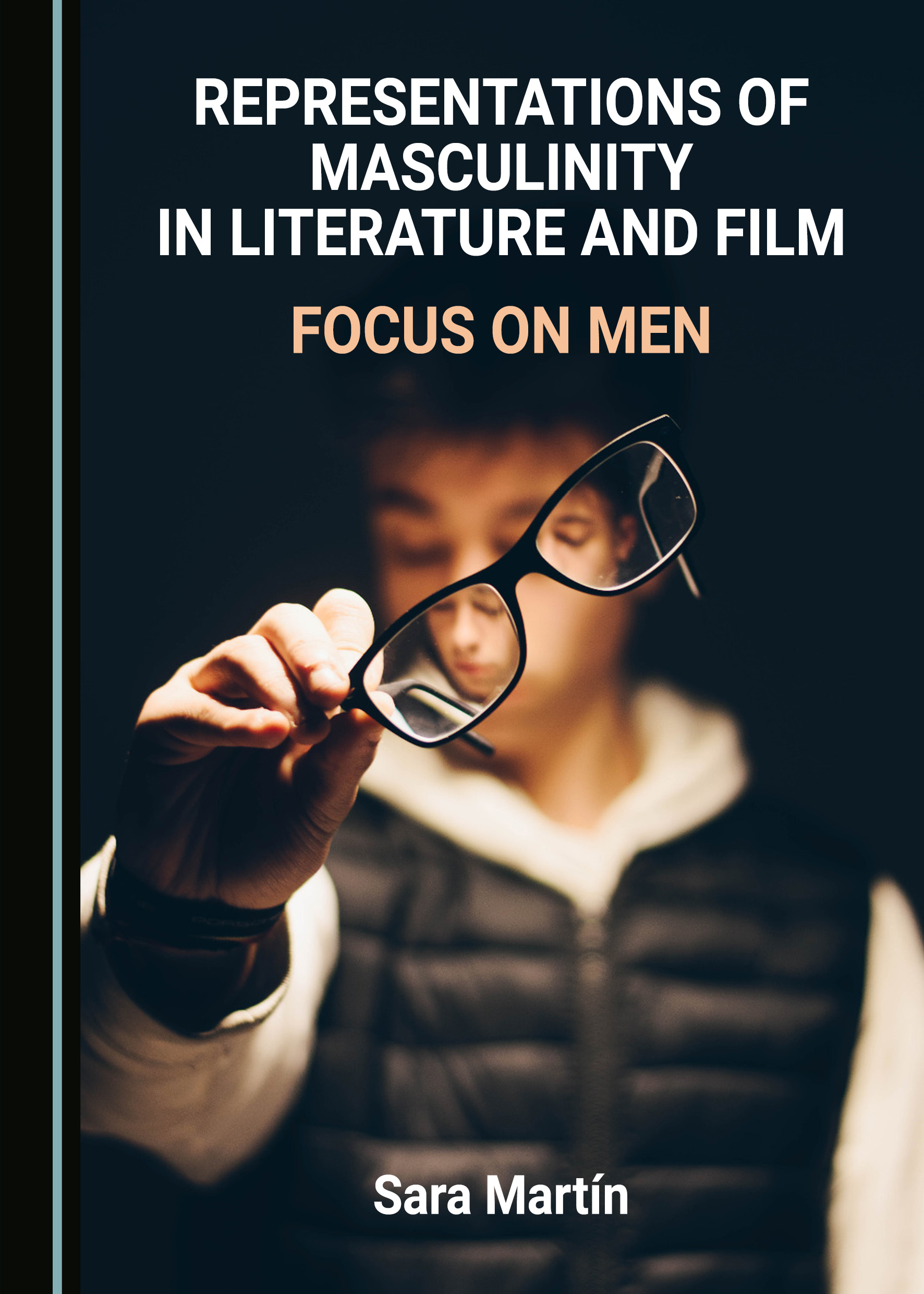 Representations of Masculinity in Literature and Film: Focus on Men