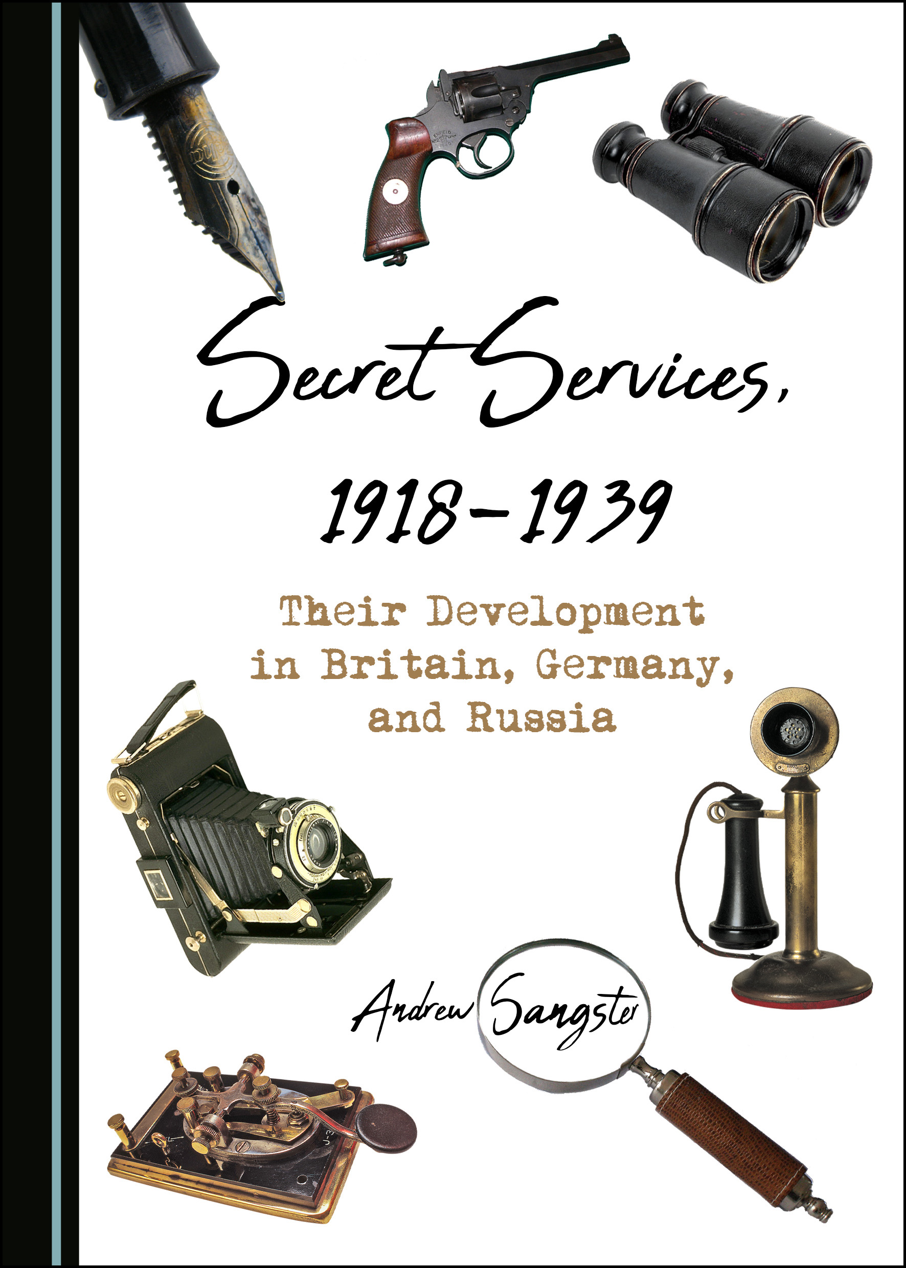 Secret Services, 1918-1939: Their Development in Britain, Germany, and Russia