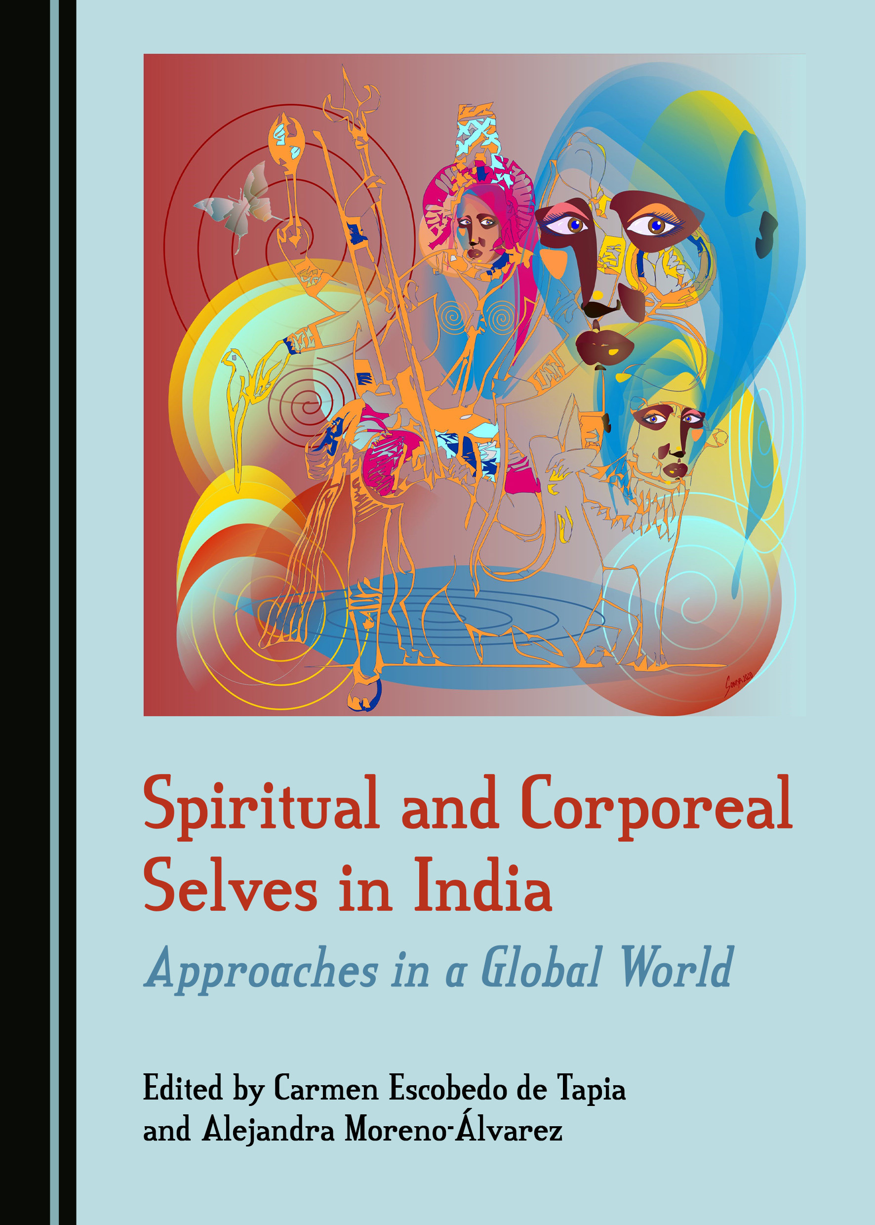 Spiritual and Corporeal Selves in India: Approaches in a Global World