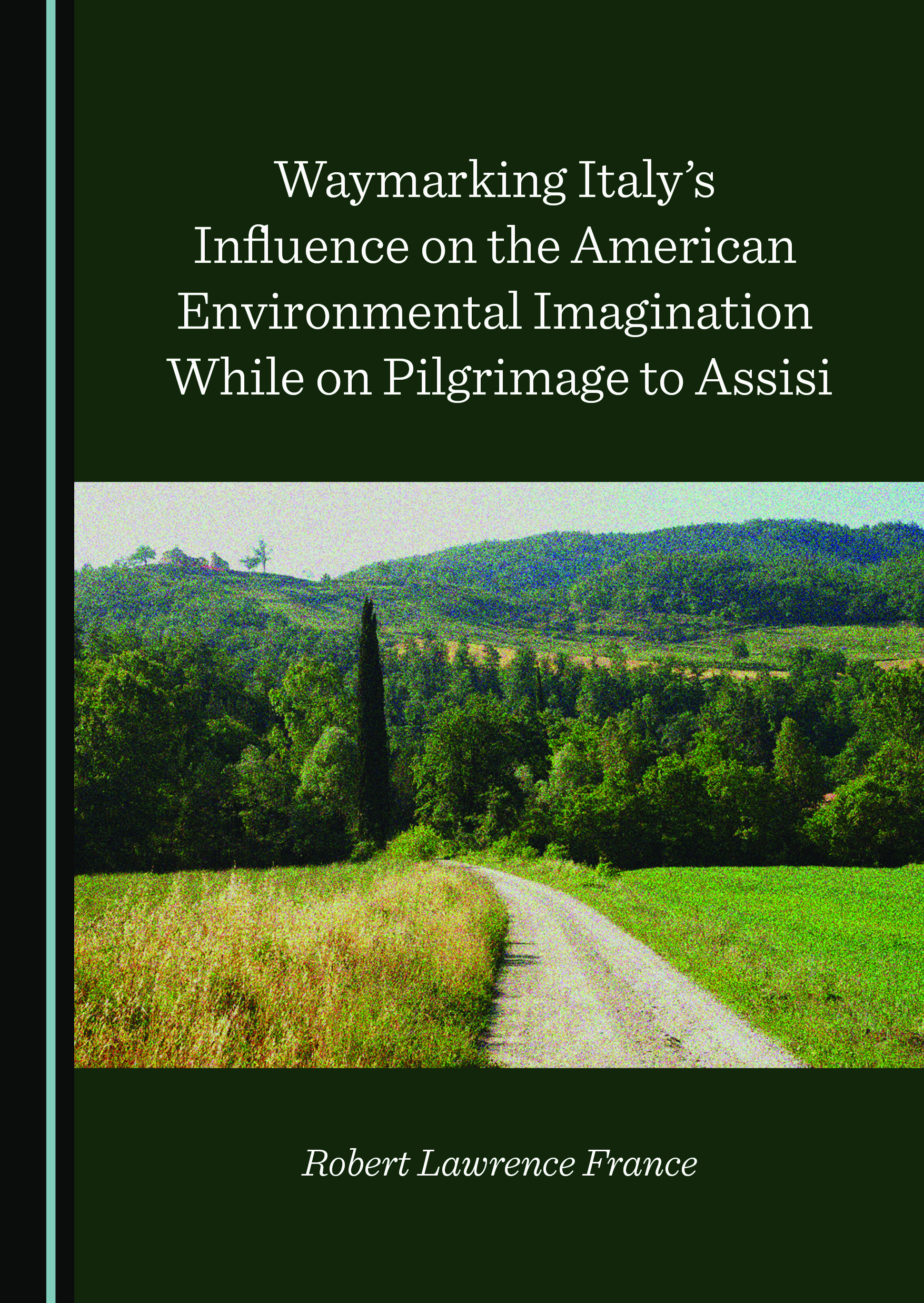 Waymarking Italy's Influence on the American Environmental Imagination While on Pilgrimage to Assisi