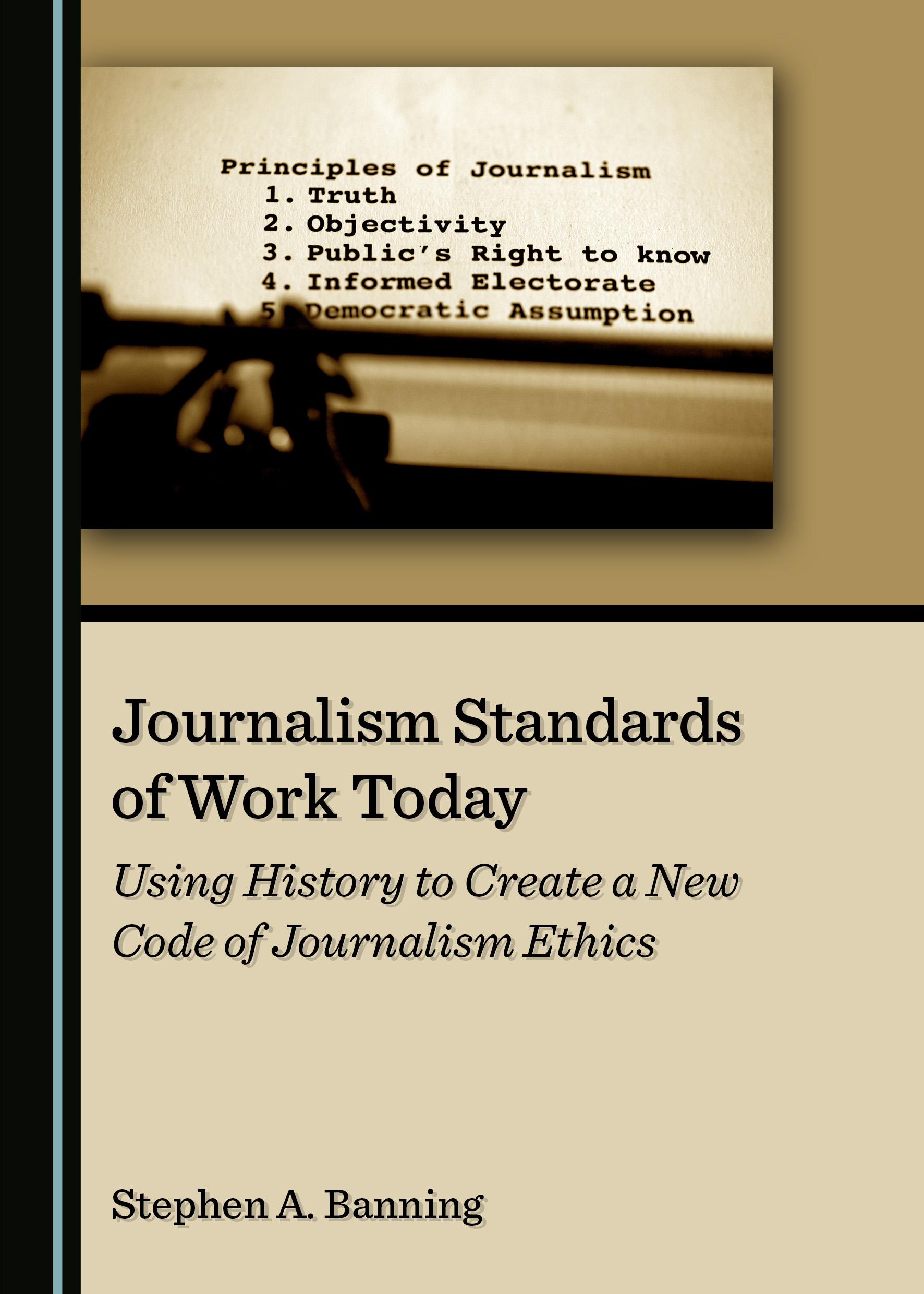 Journalism Standards of Work Today: Using History to Create a New Code of Journalism Ethics