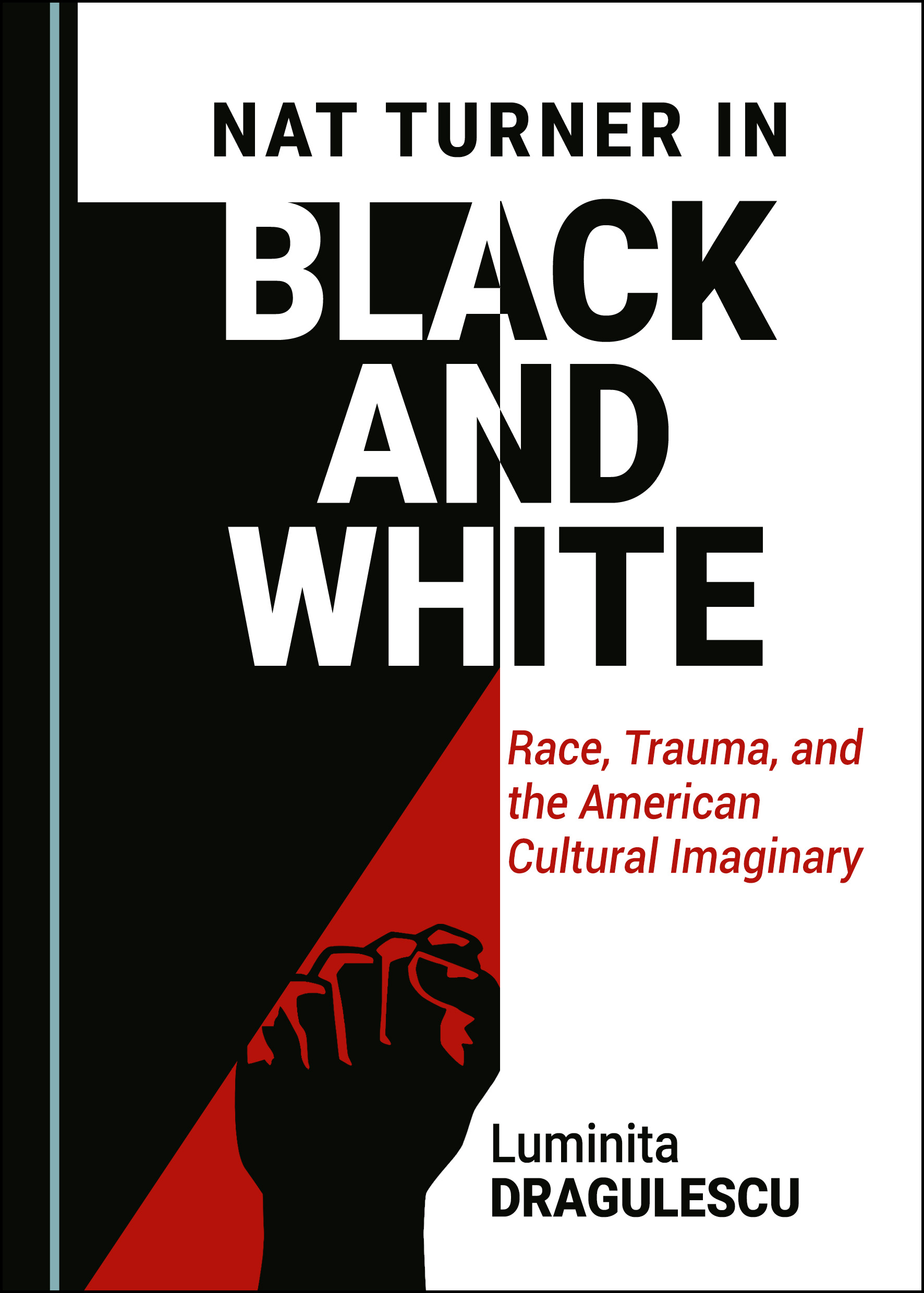 Nat Turner in Black and White: Race, Trauma, and the American Cultural Imaginary