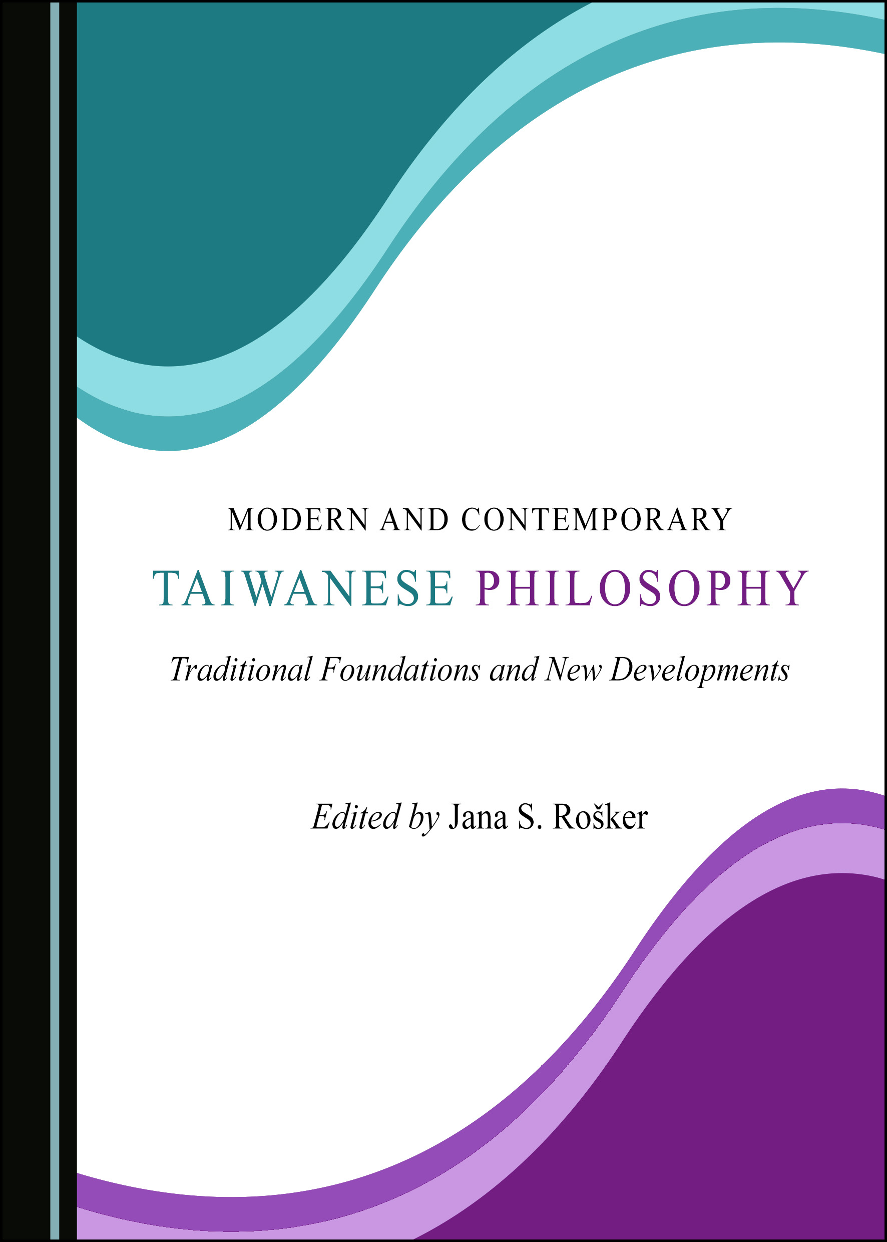 Modern and Contemporary Taiwanese Philosophy: Traditional Foundations and New Developments