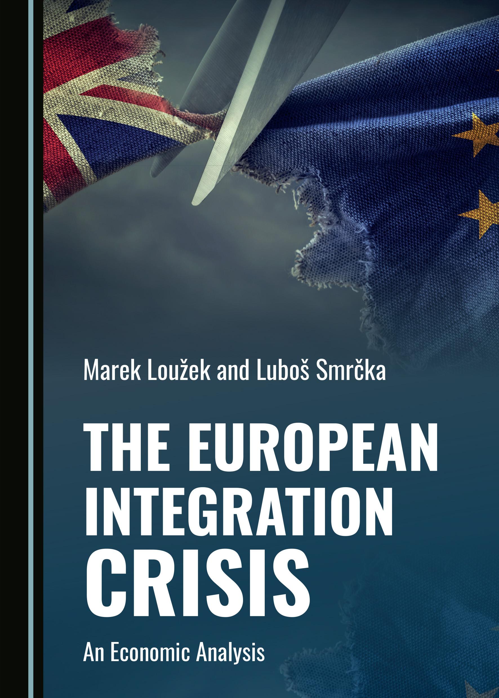 The European Integration Crisis: An Economic Analysis