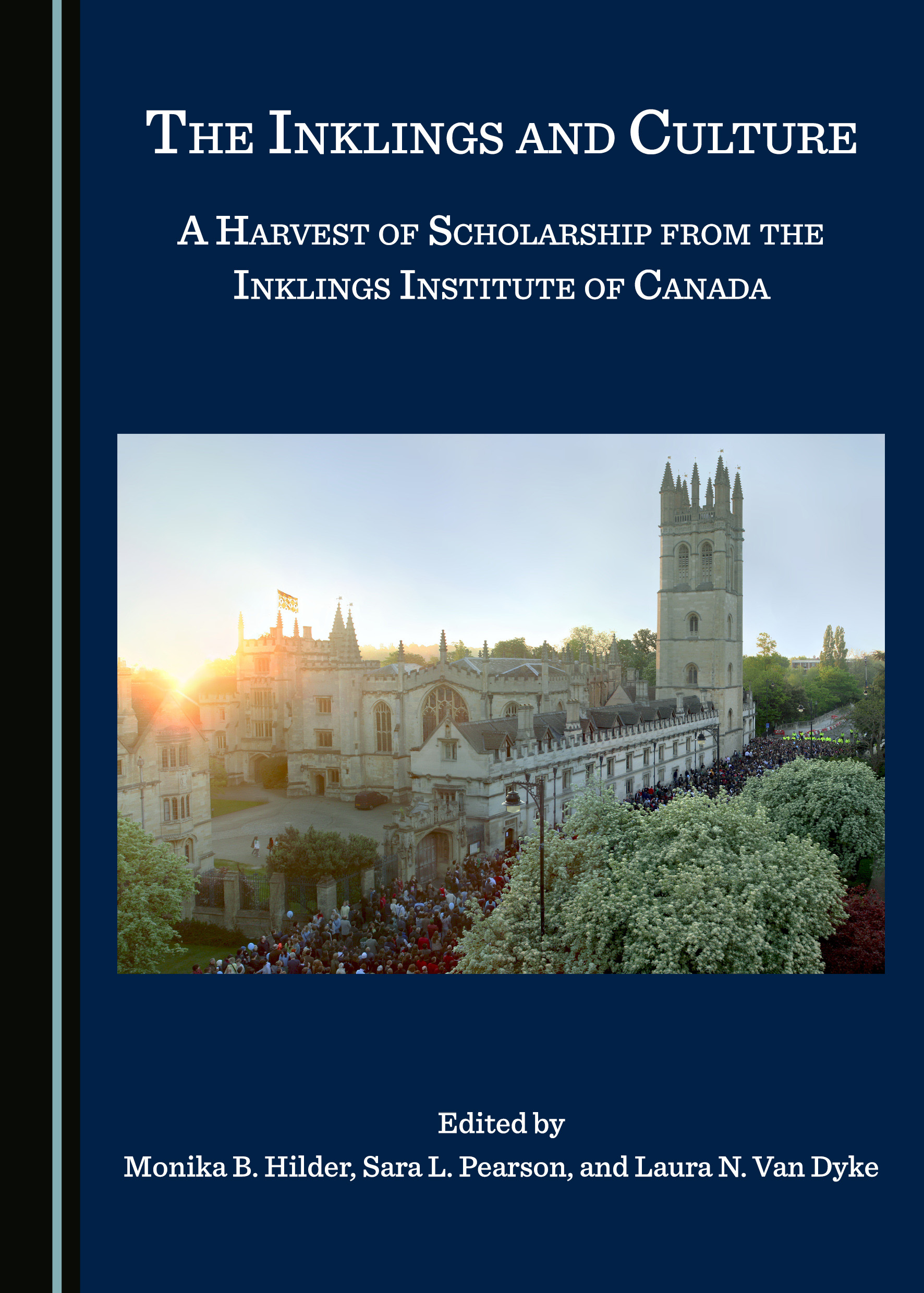 The Inklings and Culture: A Harvest of Scholarship from the Inklings Institute of Canada
