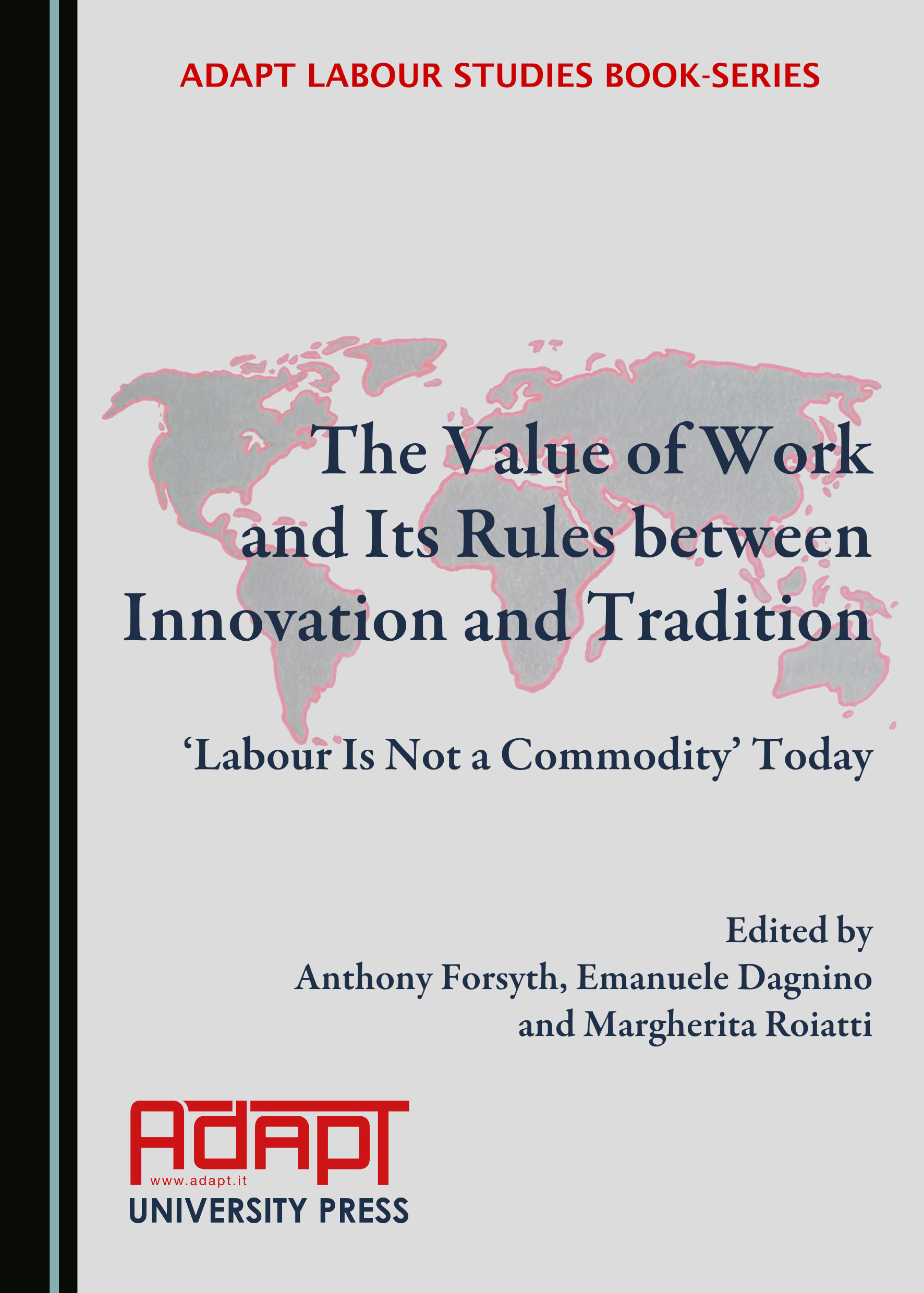 The Value of Work and Its Rules between Innovation and Tradition: 'Labour Is Not a Commodity' Today