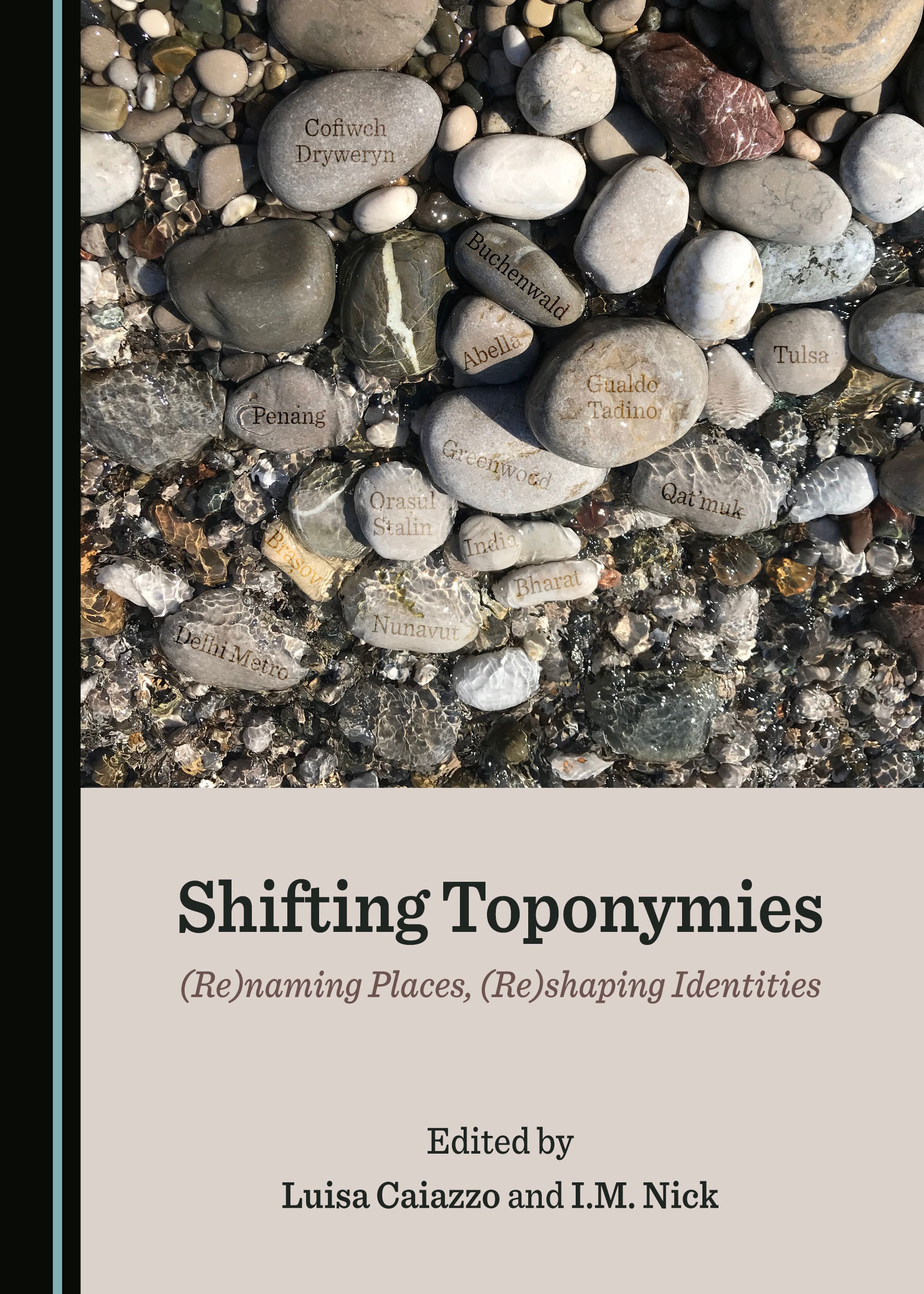 Shifting Toponymies: (Re)naming Places, (Re)shaping Identities