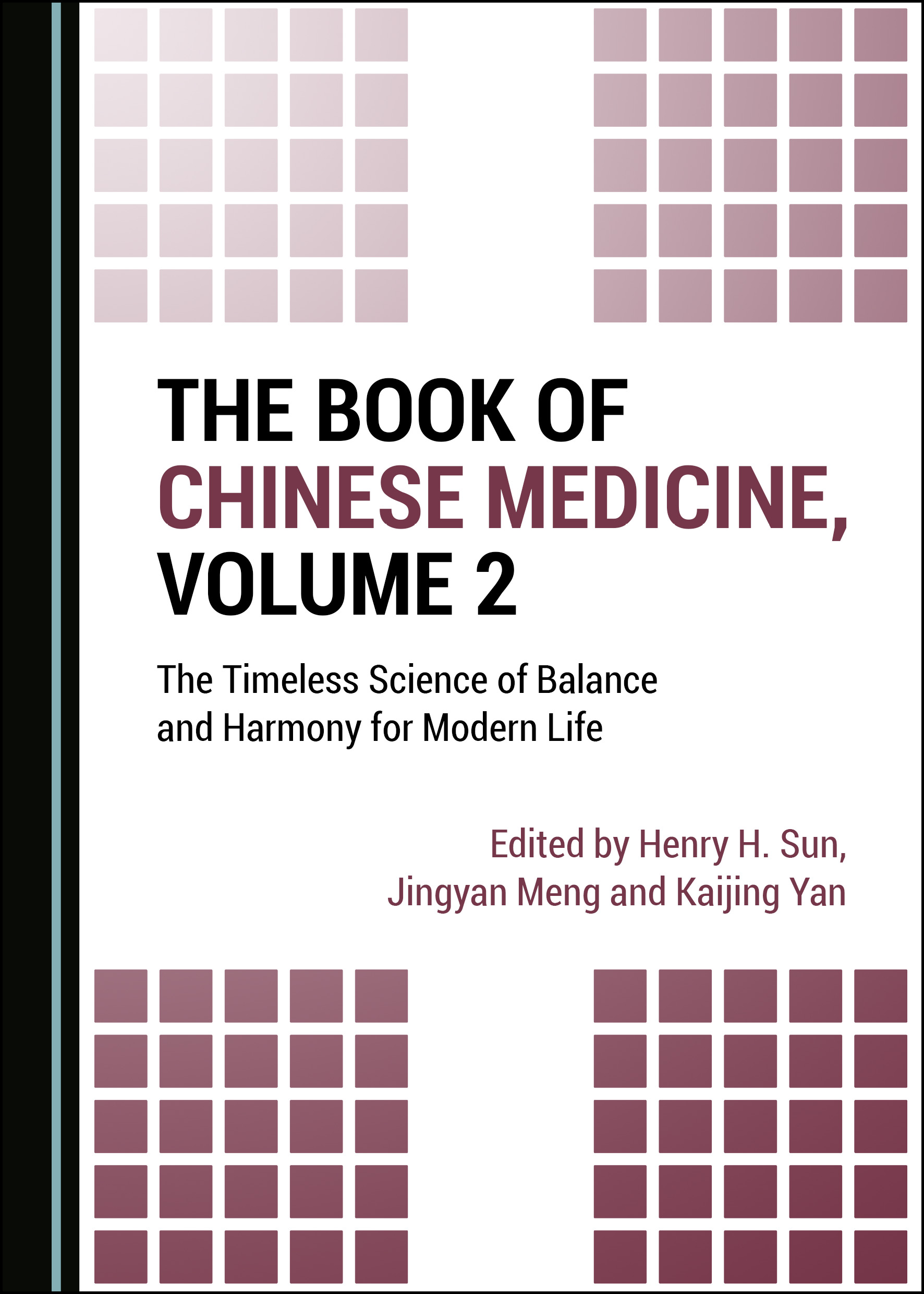 The Book of Chinese Medicine, Volume 2: The Timeless Science of Balance and Harmony for Modern Life