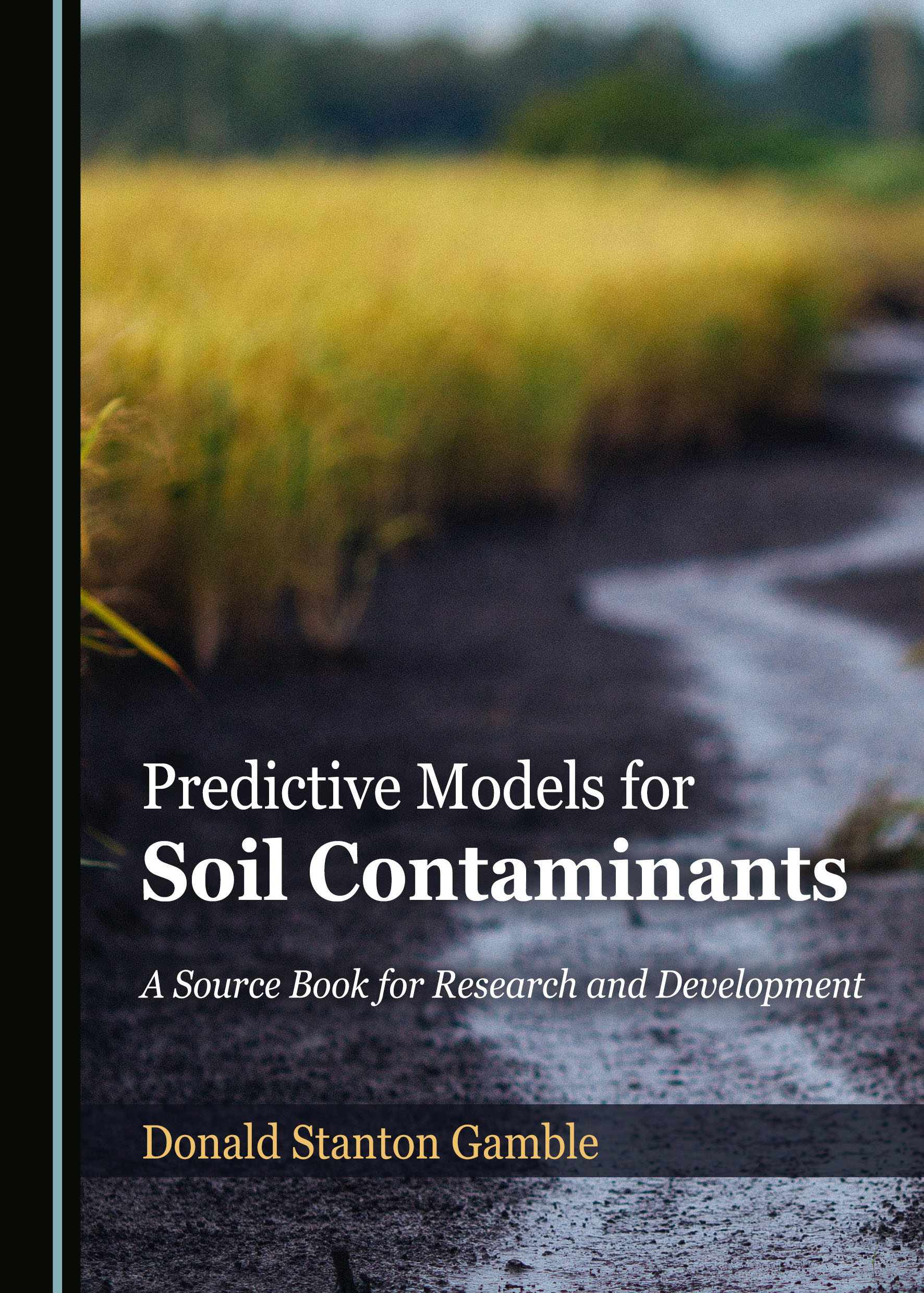 Predictive Models for Soil Contaminants: A Source Book for Research and Development
