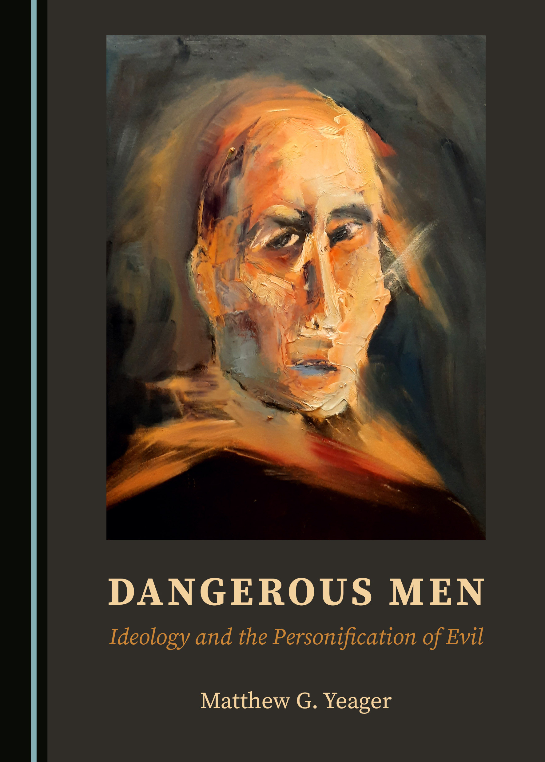 Dangerous Men: Ideology and the Personification of Evil