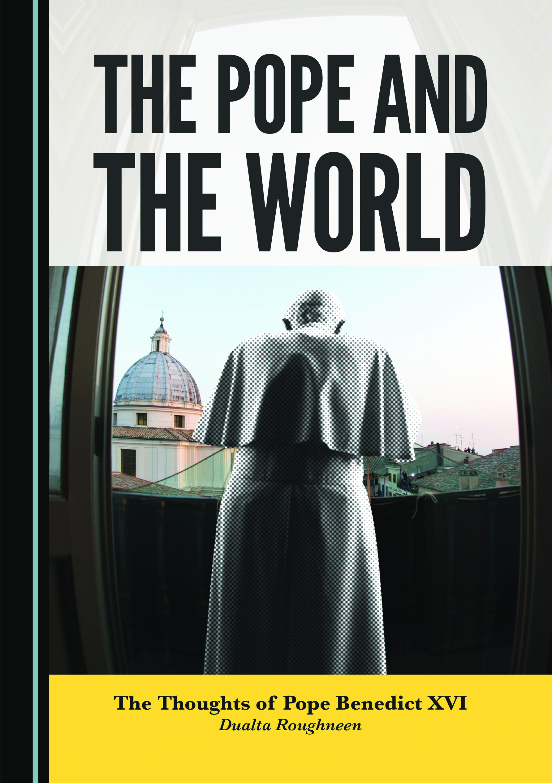 The Pope and the World: The Thoughts of Pope Benedict XVI