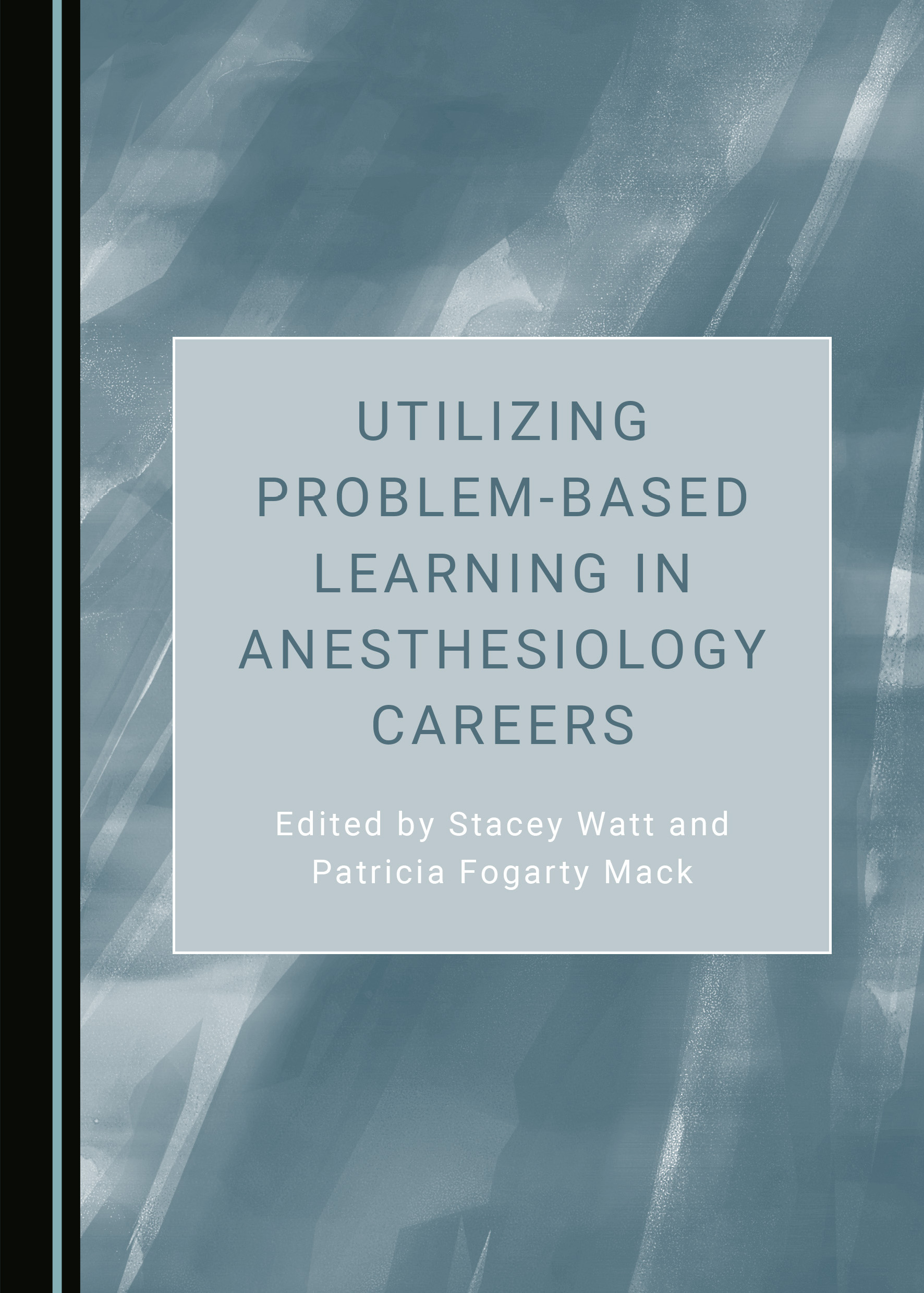 Utilizing Problem-Based Learning in Anesthesiology Careers
