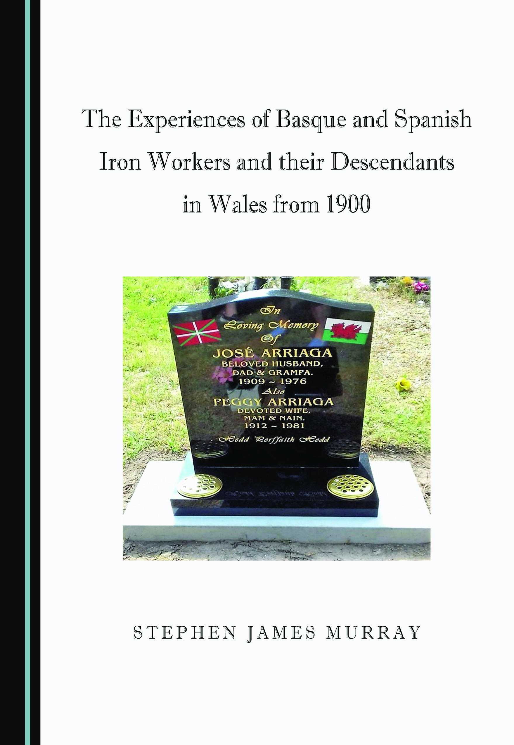 The Experiences of Basque and Spanish Iron Workers and their Descendants in Wales from 1900