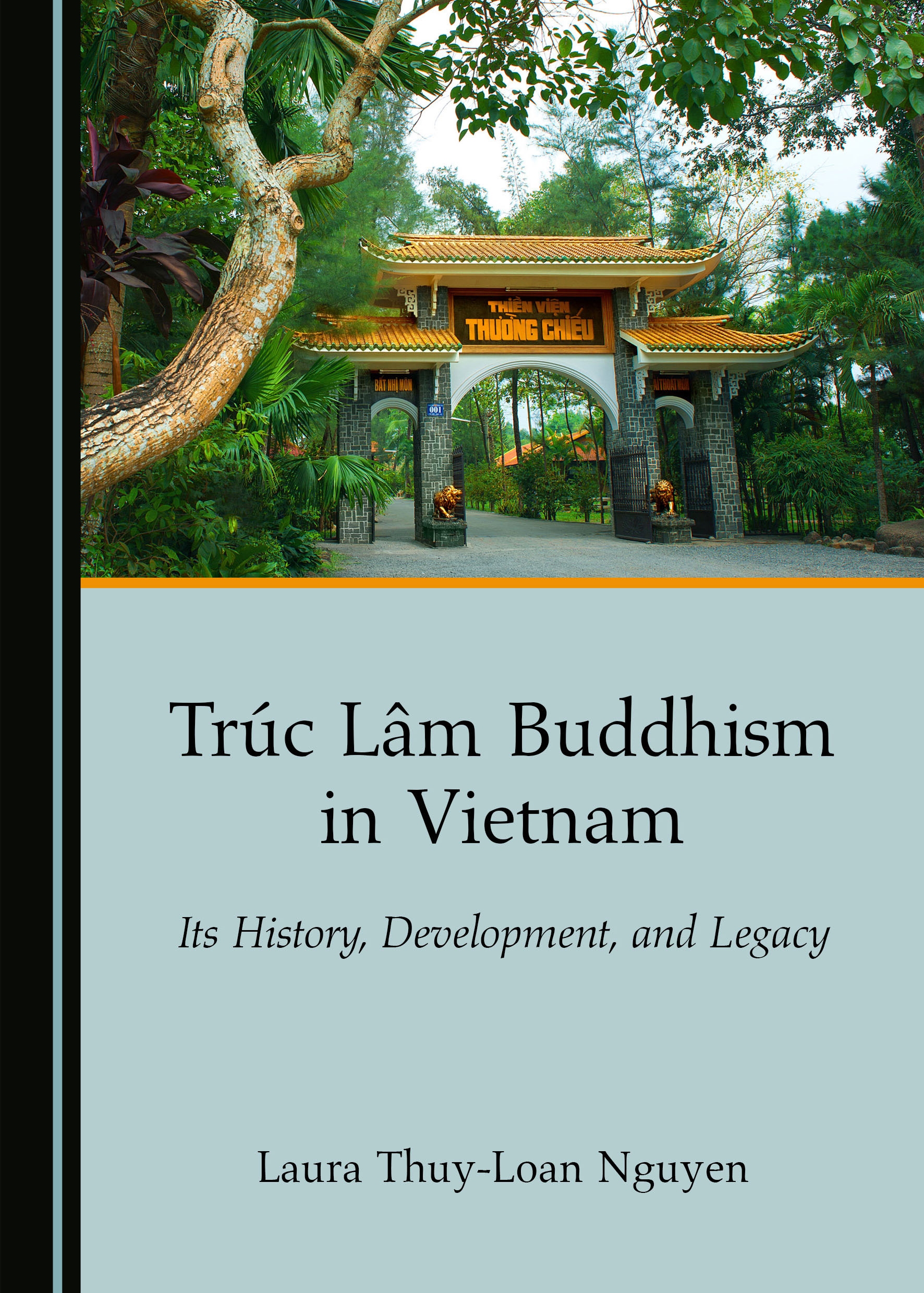 Trúc Lâm Buddhism in Vietnam: Its History, Development, and Legacy
