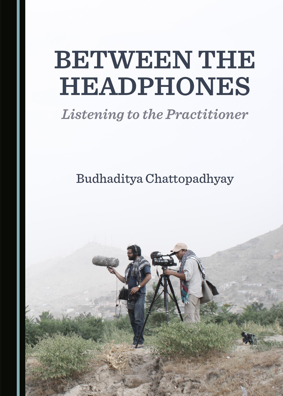 Between the Headphones: Listening to the Practitioner