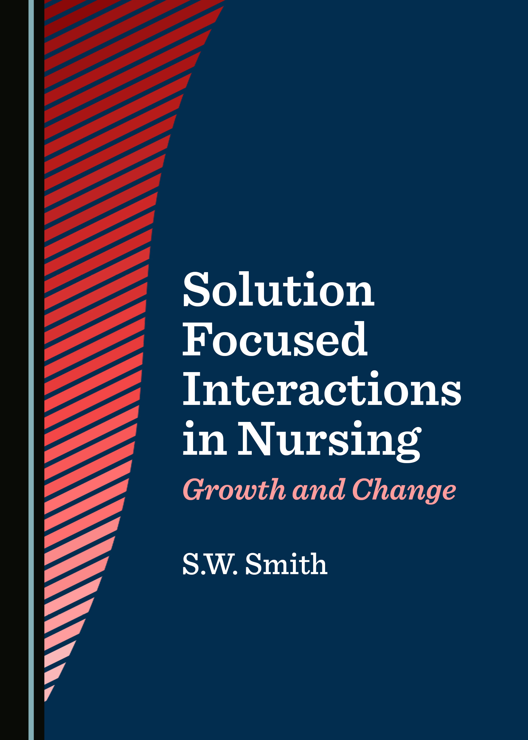 Solution Focused Interactions in Nursing: Growth and Change