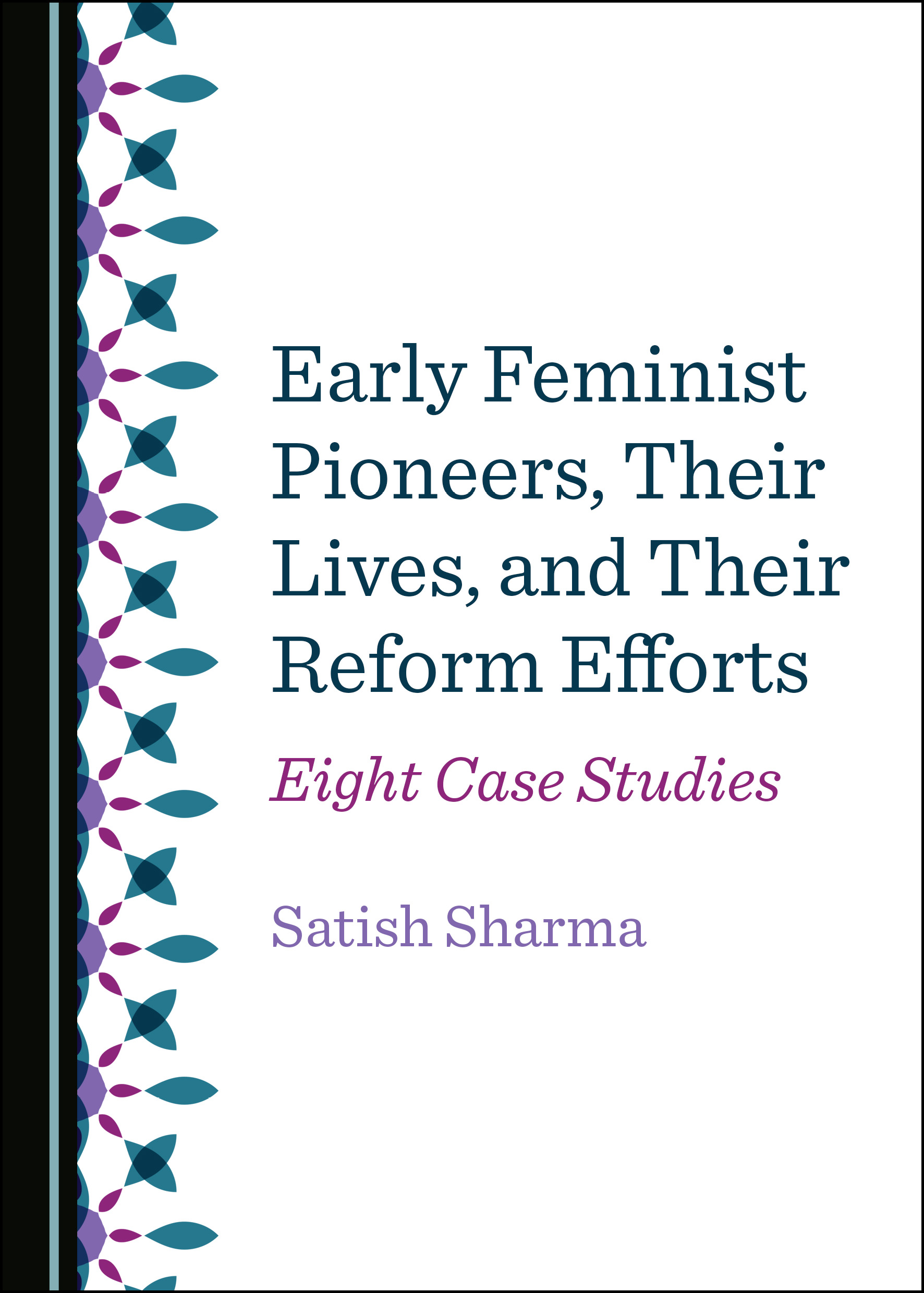 Early Feminist Pioneers, Their Lives, and Their Reform Efforts: Eight Case Studies