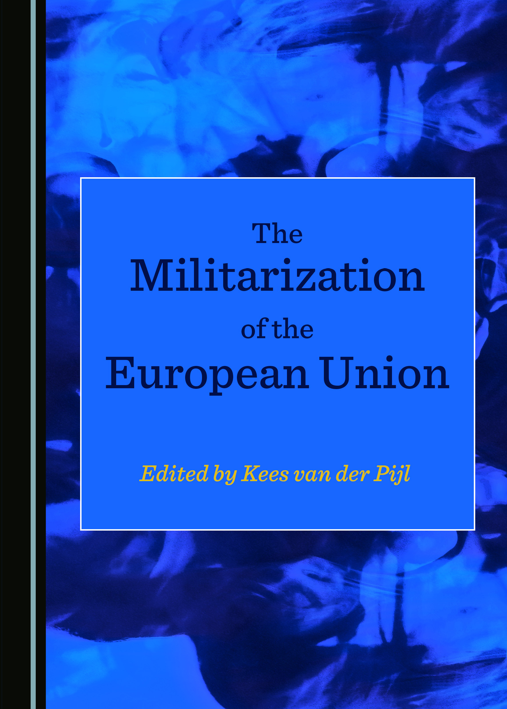 The Militarization of the European Union