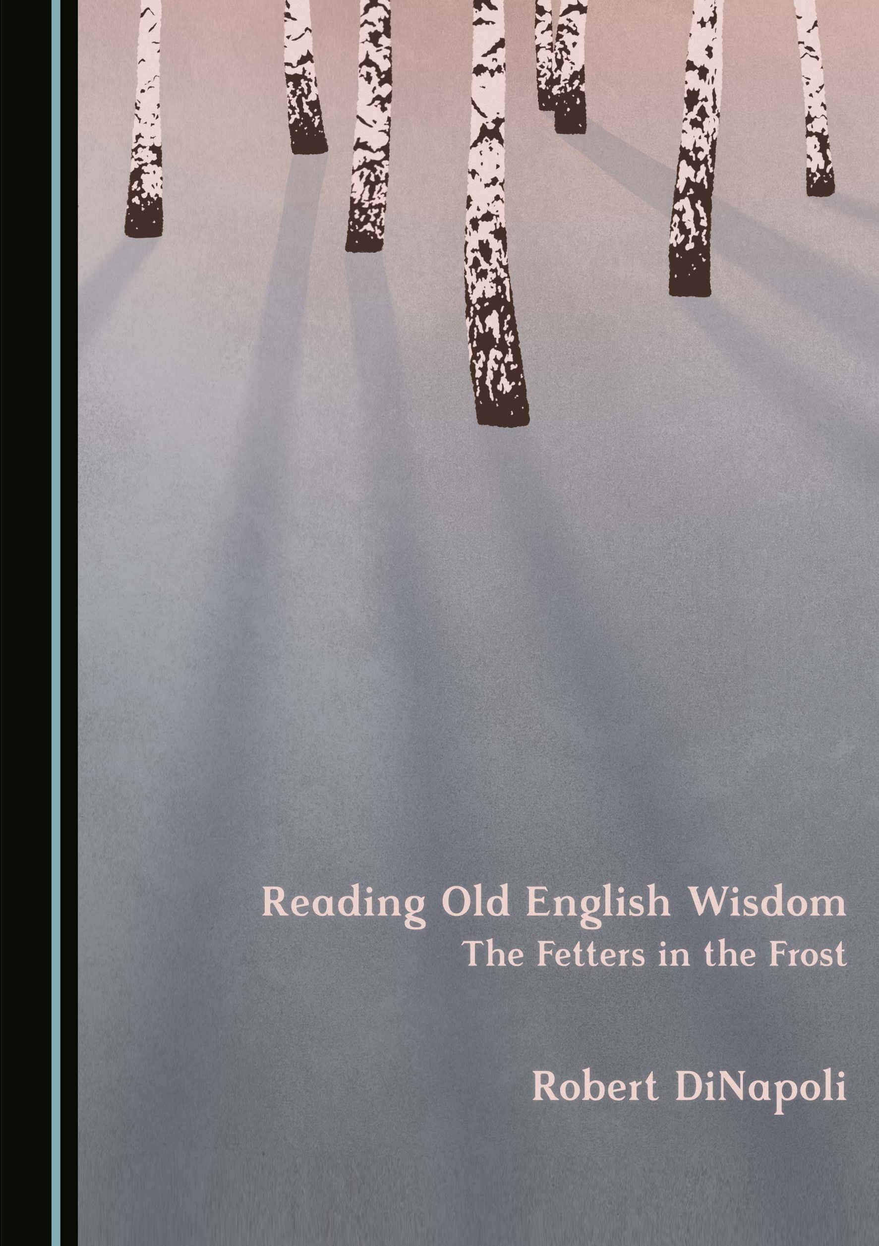 Reading Old English Wisdom: The Fetters in the Frost