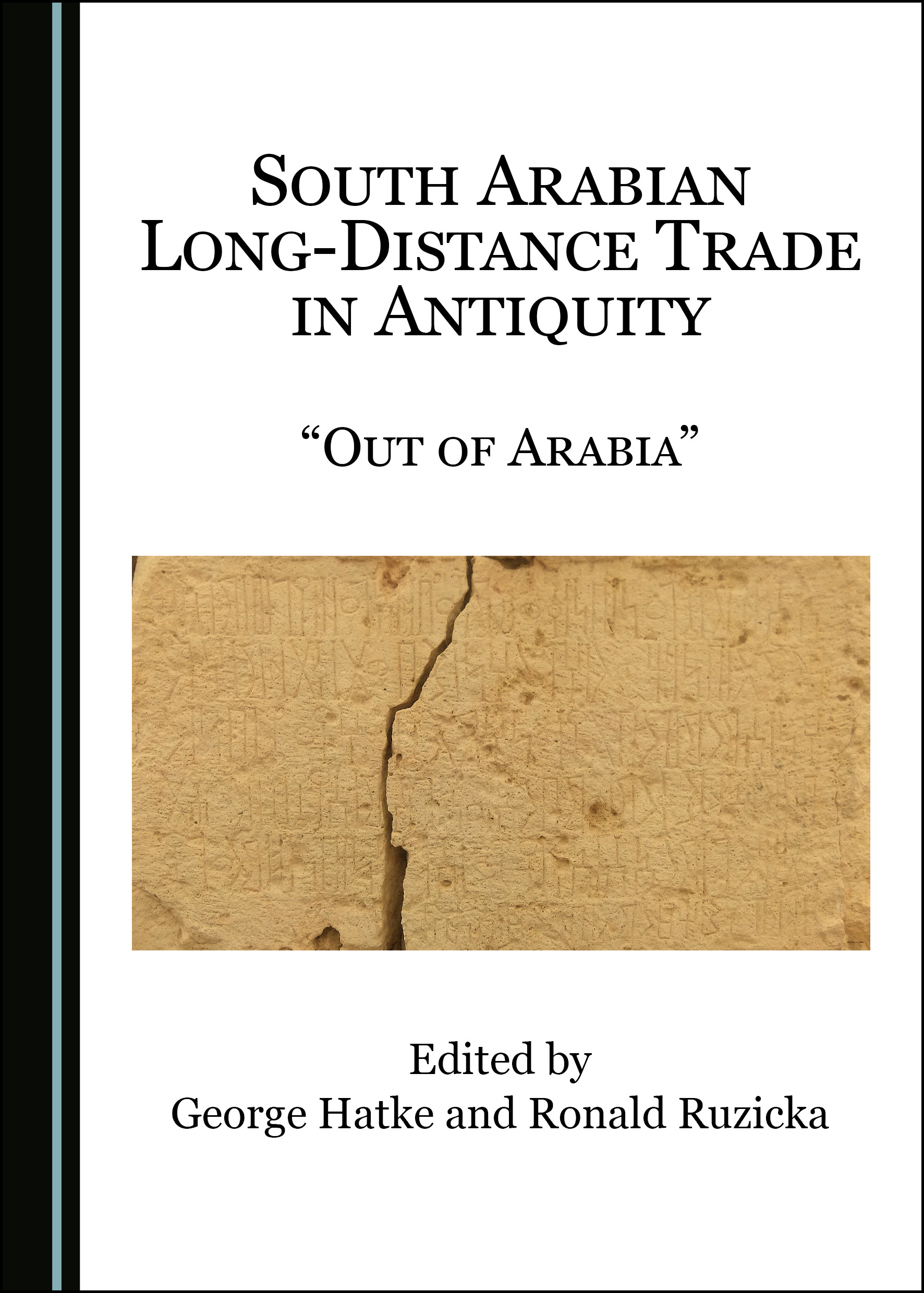 """South Arabian Long-Distance Trade in Antiquity: """"Out of Arabia"""""""